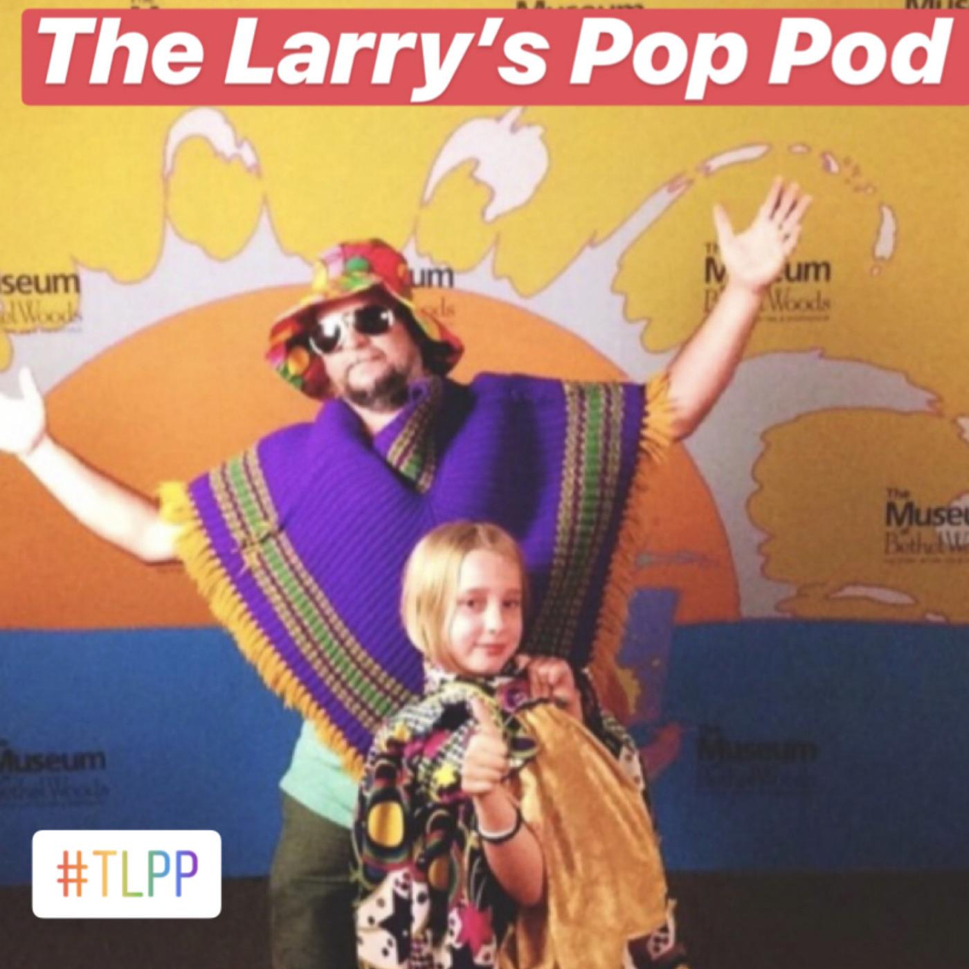 The Larrys Pop Pod!