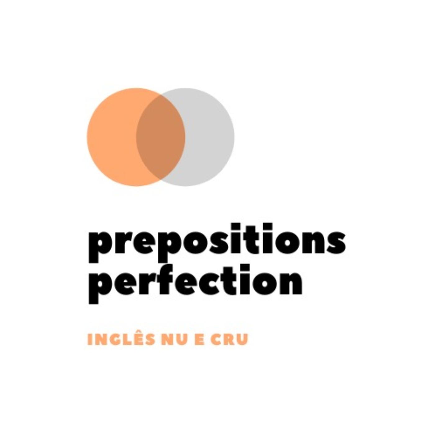548 - Prepositions Perfection Challenge do Inglês Nu E Cru!