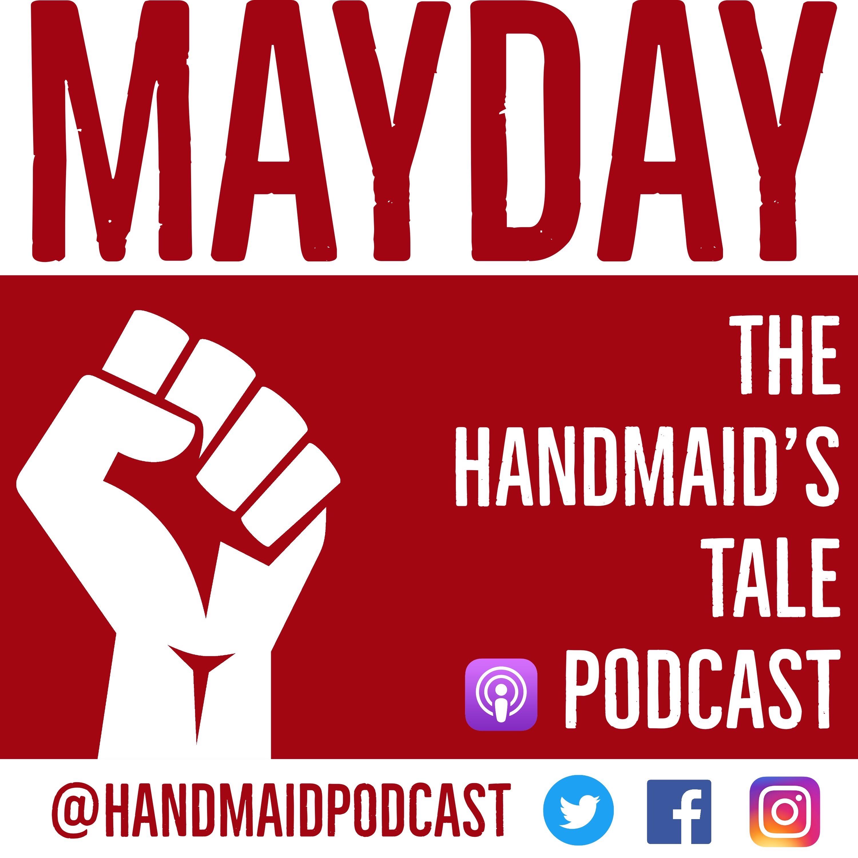 Mayday: The Handmaid's Tale Podcast   Listen via Stitcher ...