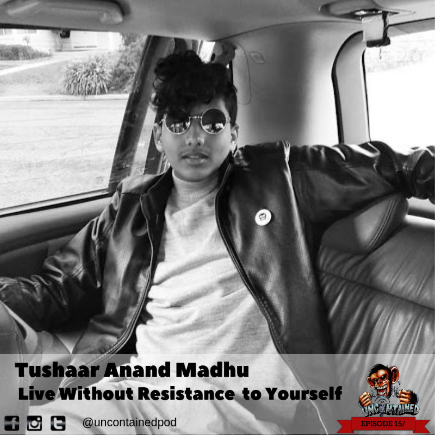 Episode 157: Tushaar Anand Madhu - Live Without Resistance  to Yourself