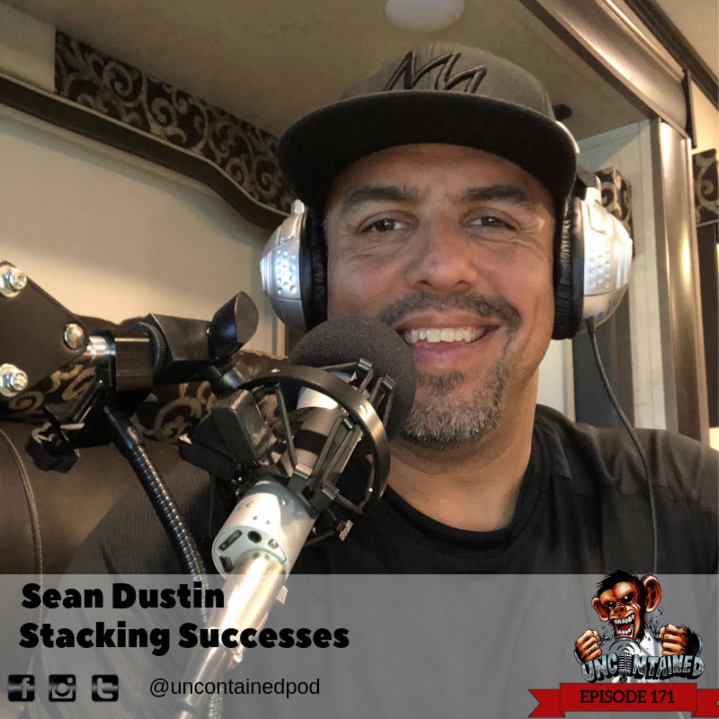 Episode 171: Sean Dustin - Stacking Successes