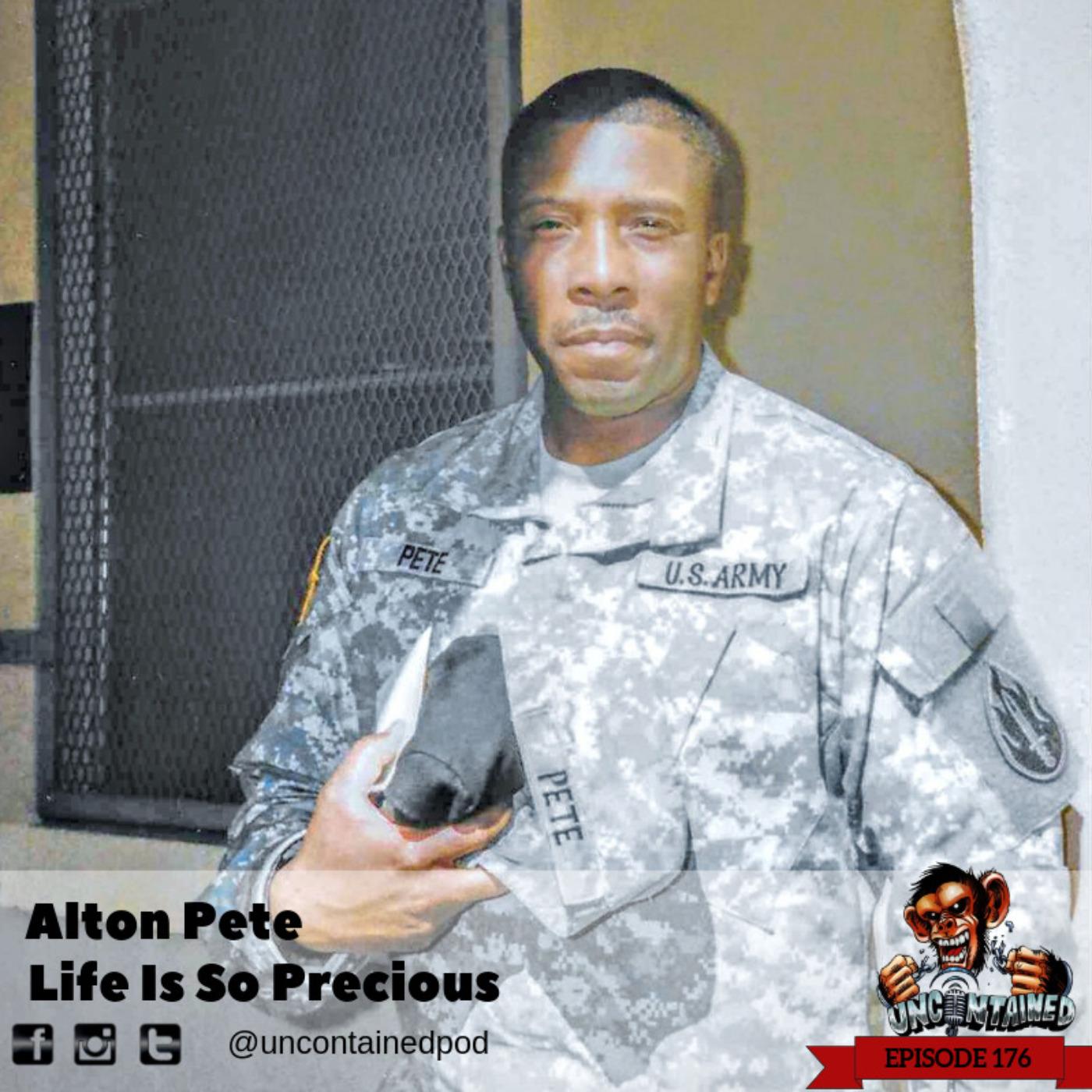 Episode 176: Alton Pete - Life Is So Precious
