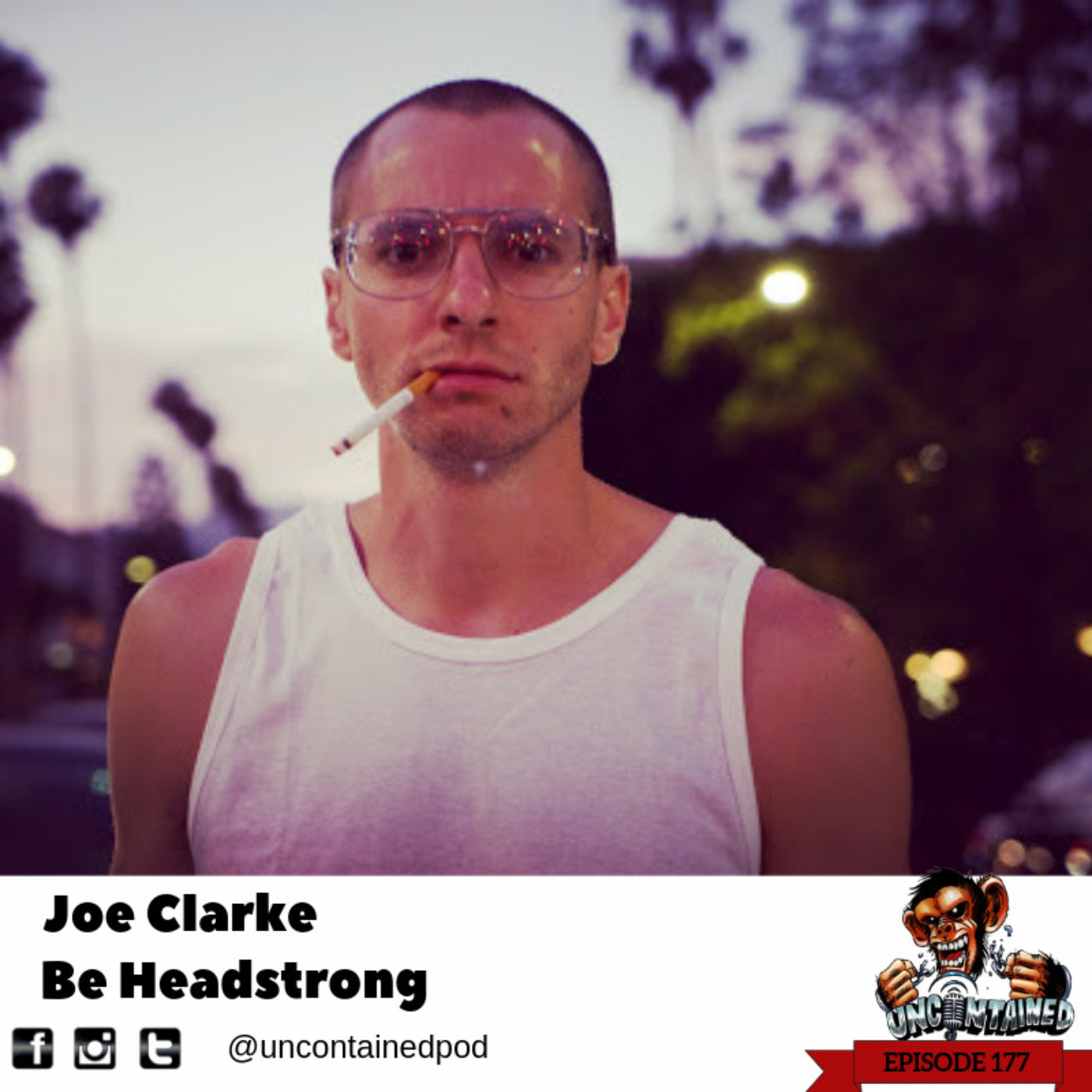 Episode 177: Joe Clarke - Be Headstrong
