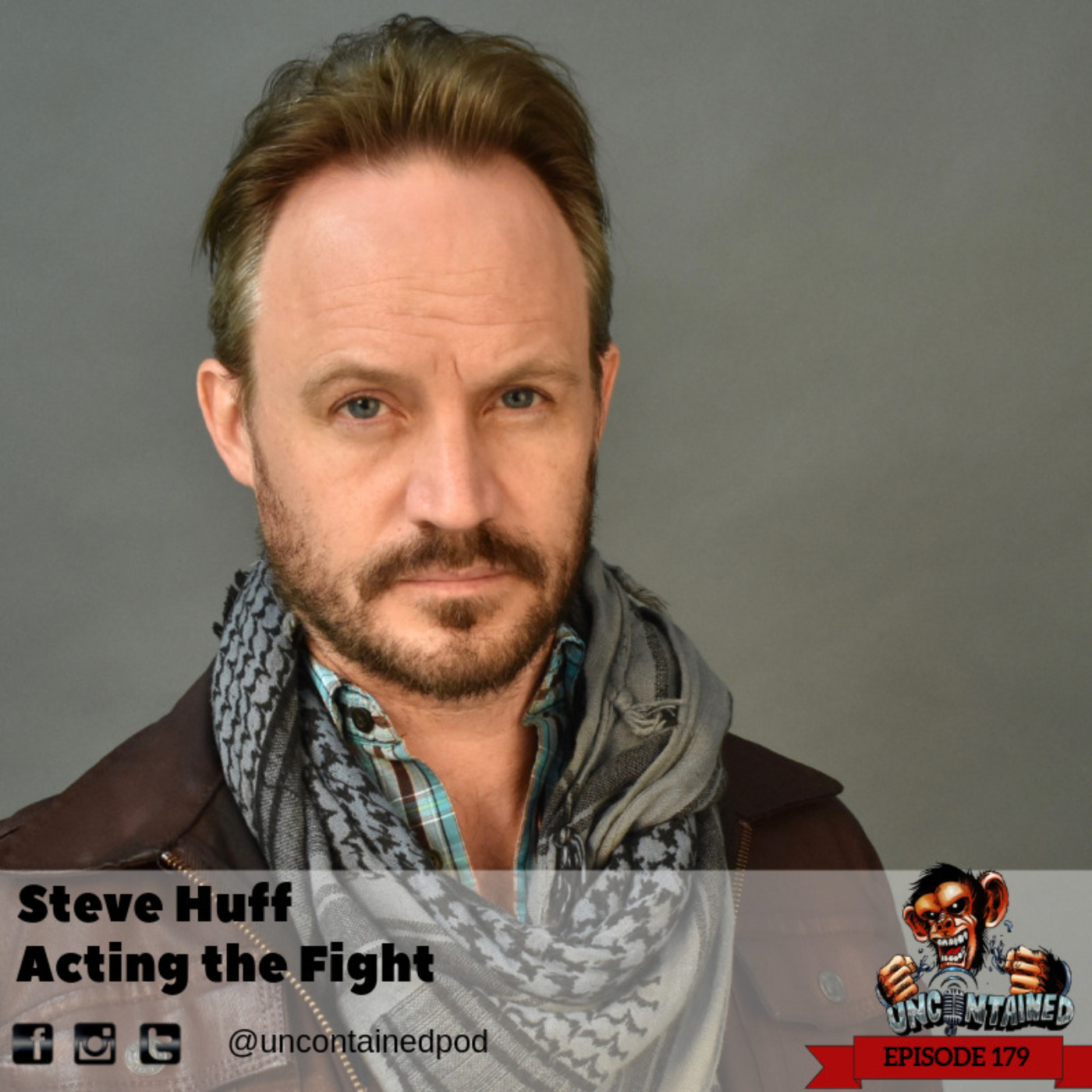 Episode 179: Steve Huff - Acting the Fight