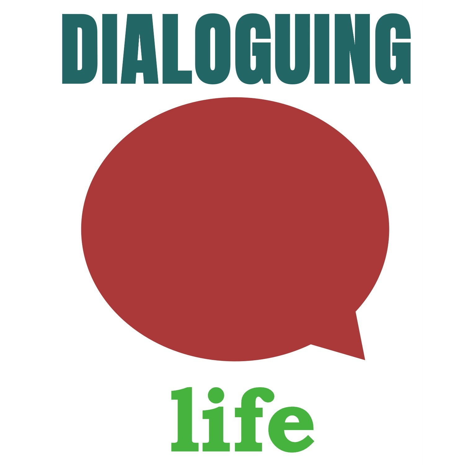 Dialoguing Life | Listen via Stitcher for Podcasts