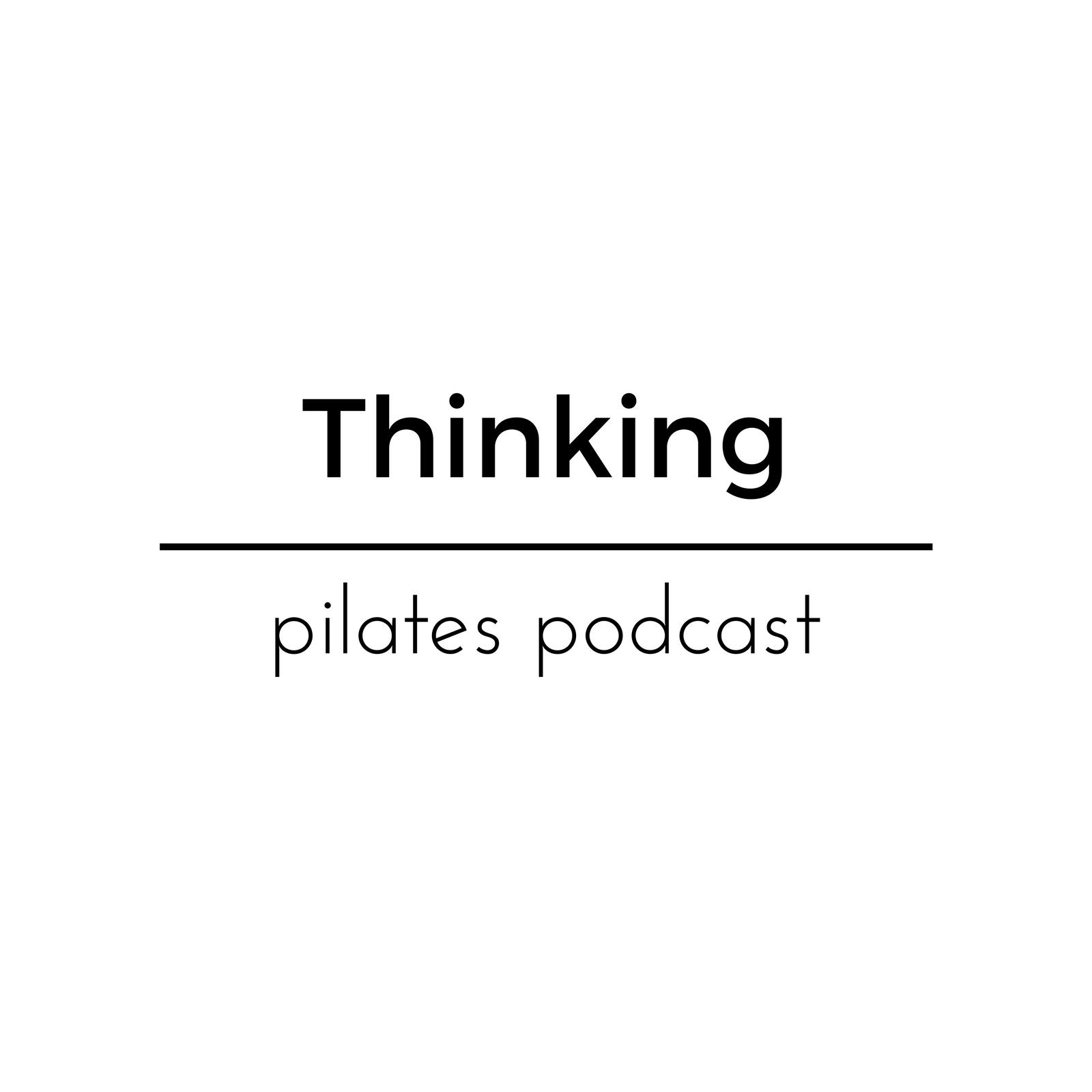 <![CDATA[Thinking Pilates Podcast]]>