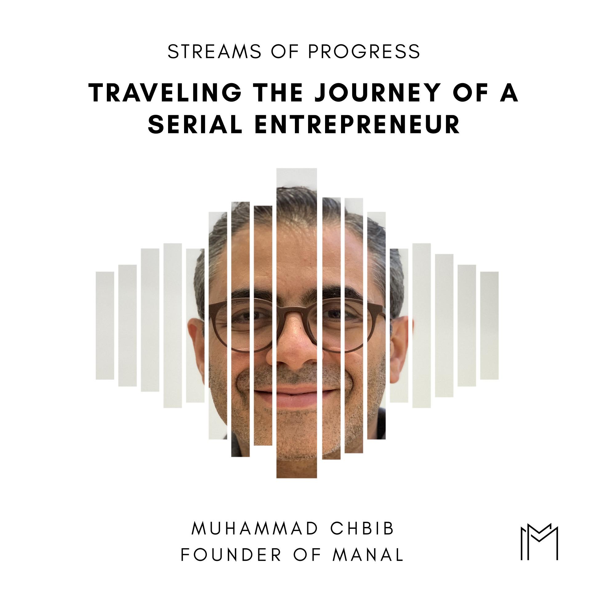 Ep022 - Muhammad Chbib, Serial Entrepreneur
