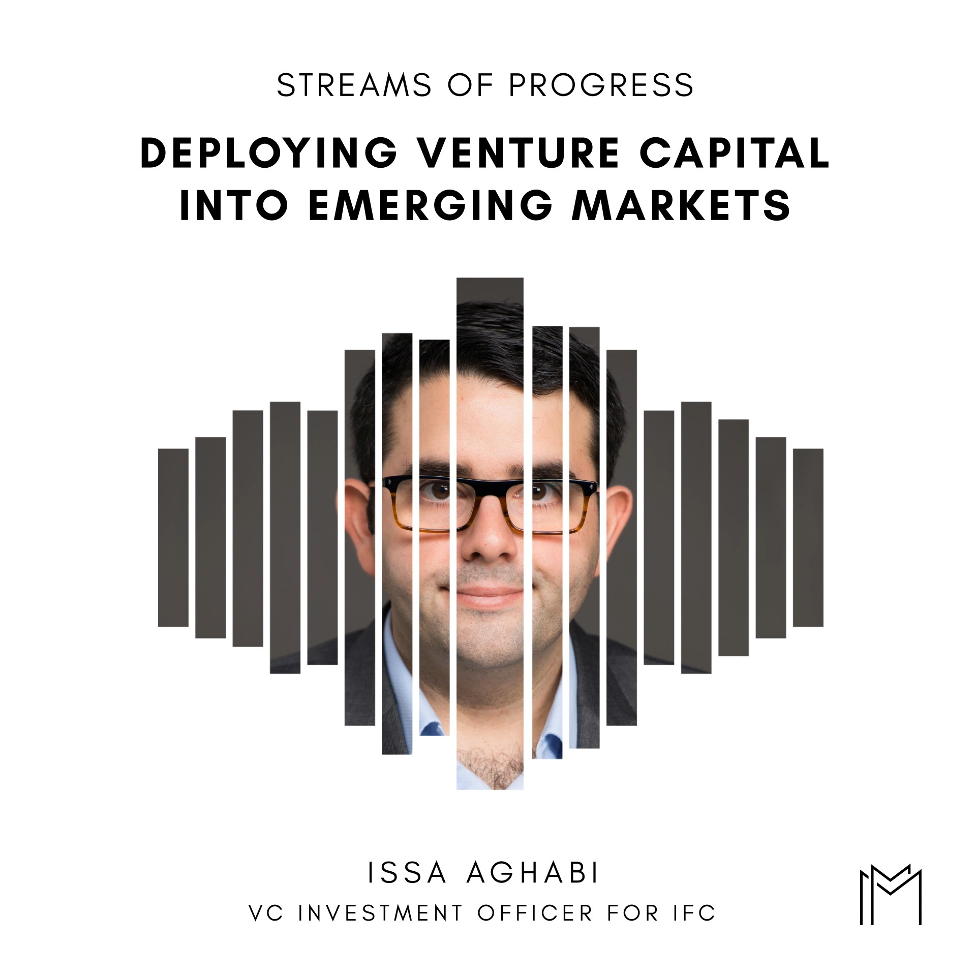 Ep025 - Issa Aghabi, VC Investment Officer at IFC