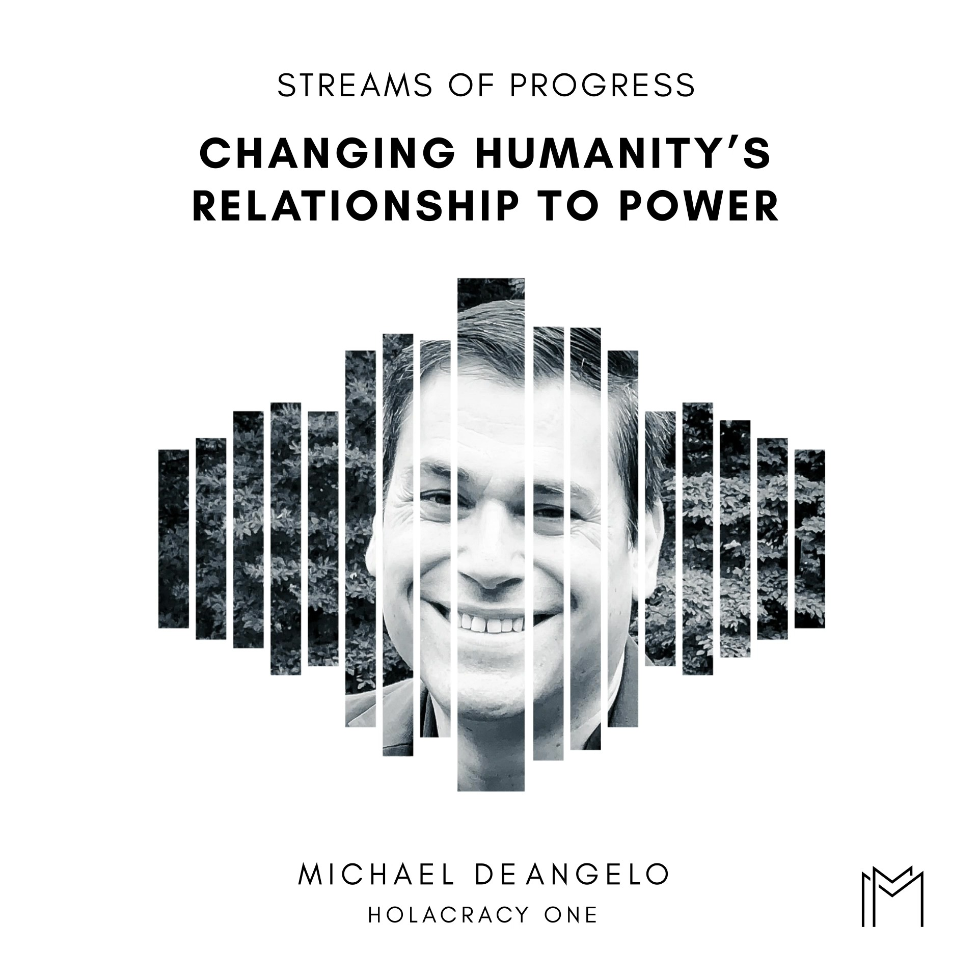 Ep027 - Michael DeAngelo, Holacracy One