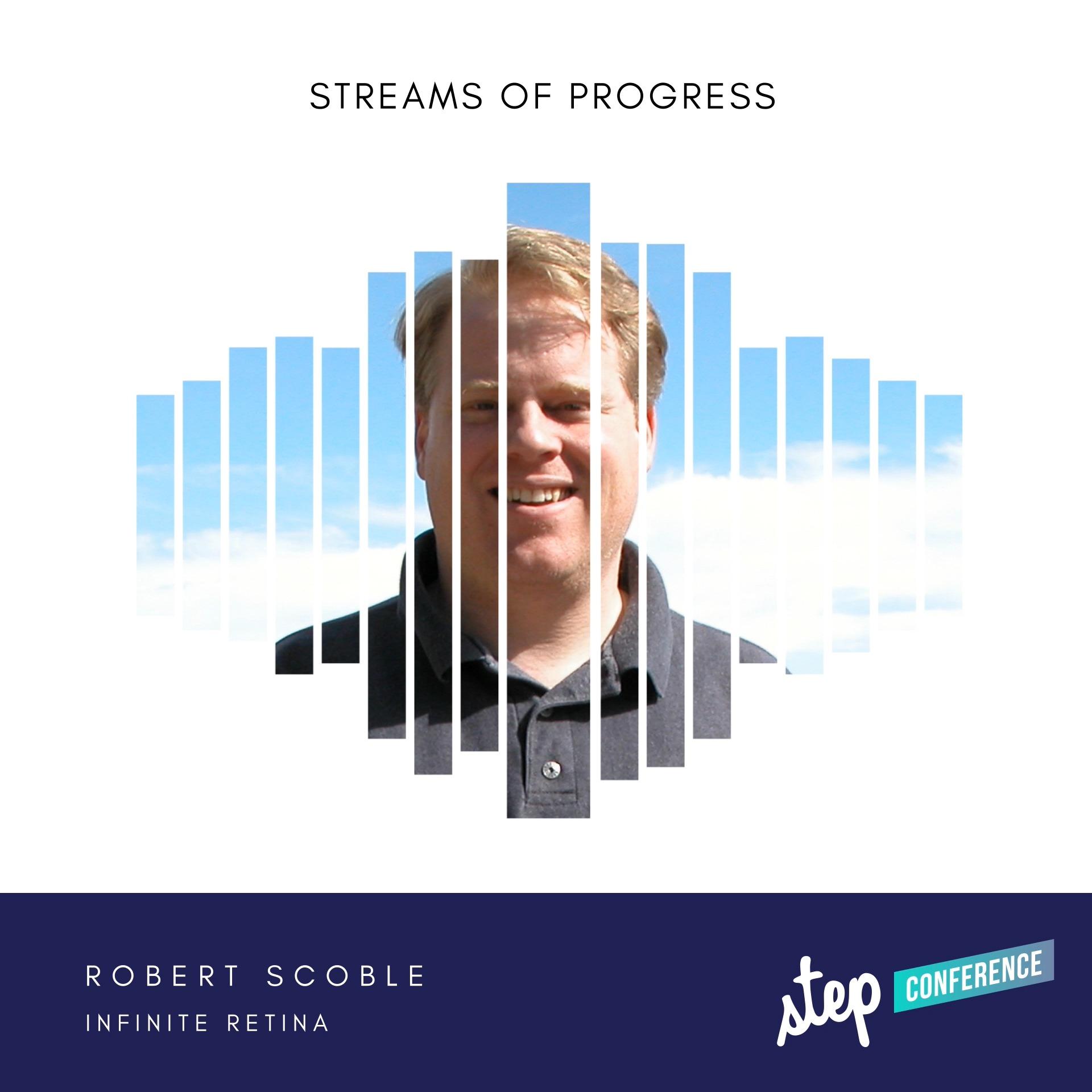 STEP2020 - Robert Scoble, Infinite Retina