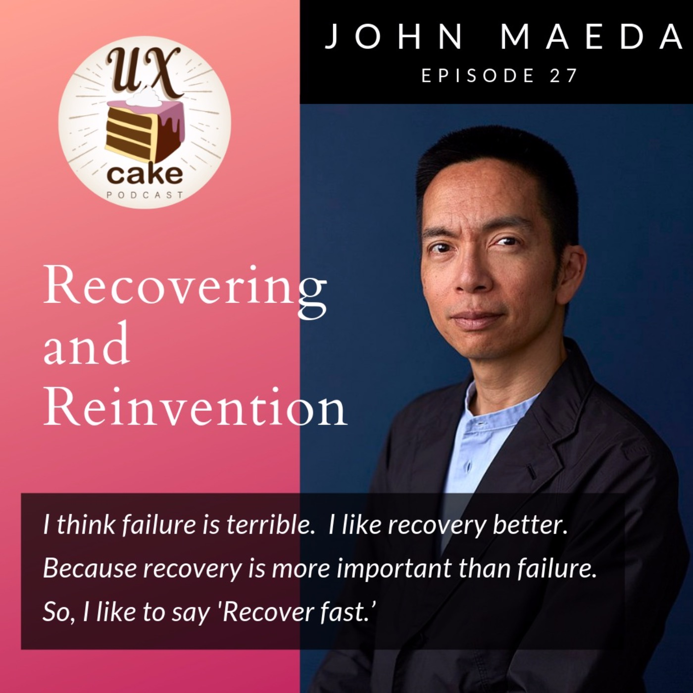 Recovering and Reinvention with John Maeda