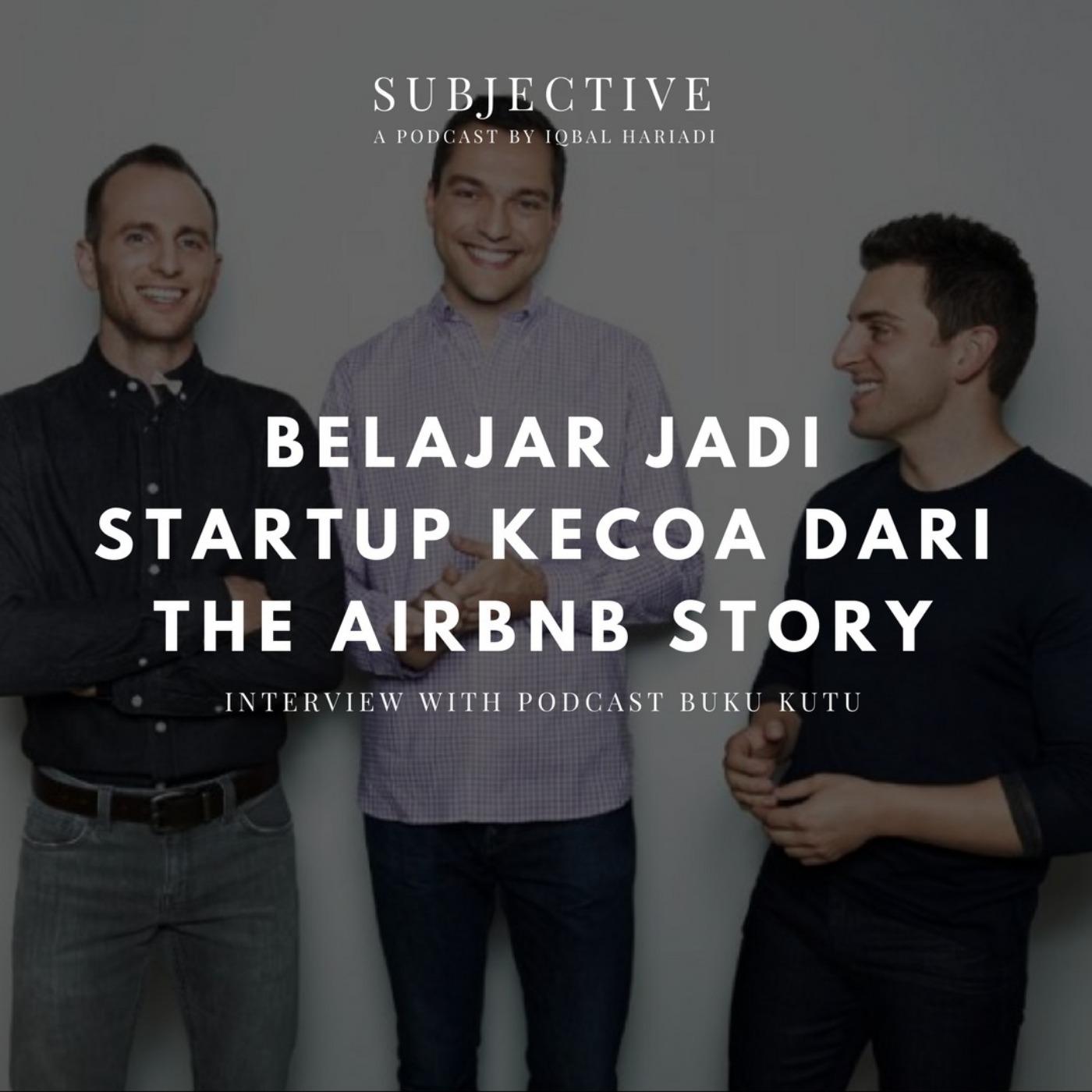 Ep 44 Belajar Jadi Startup Kecoa Dari The Airbnb Story