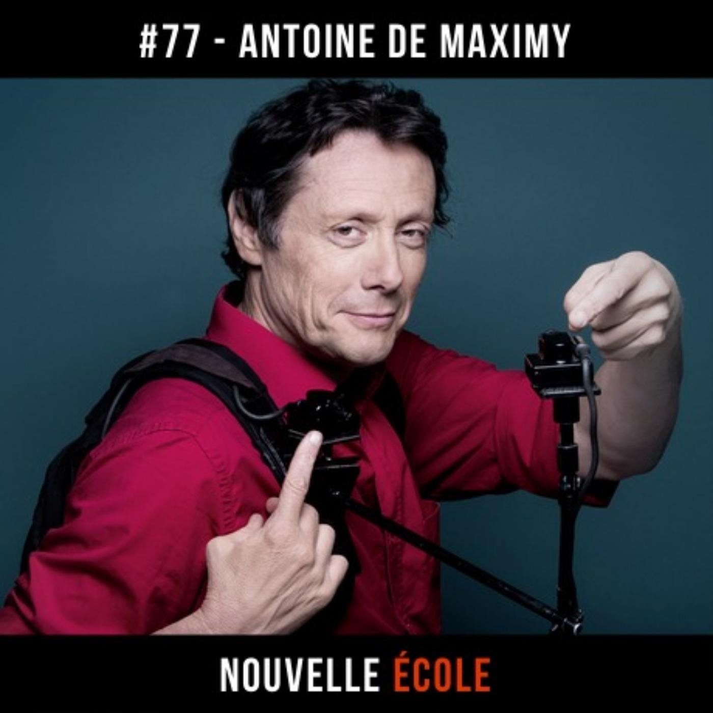 #77 - Antoine de Maximy : L'art d'improviser