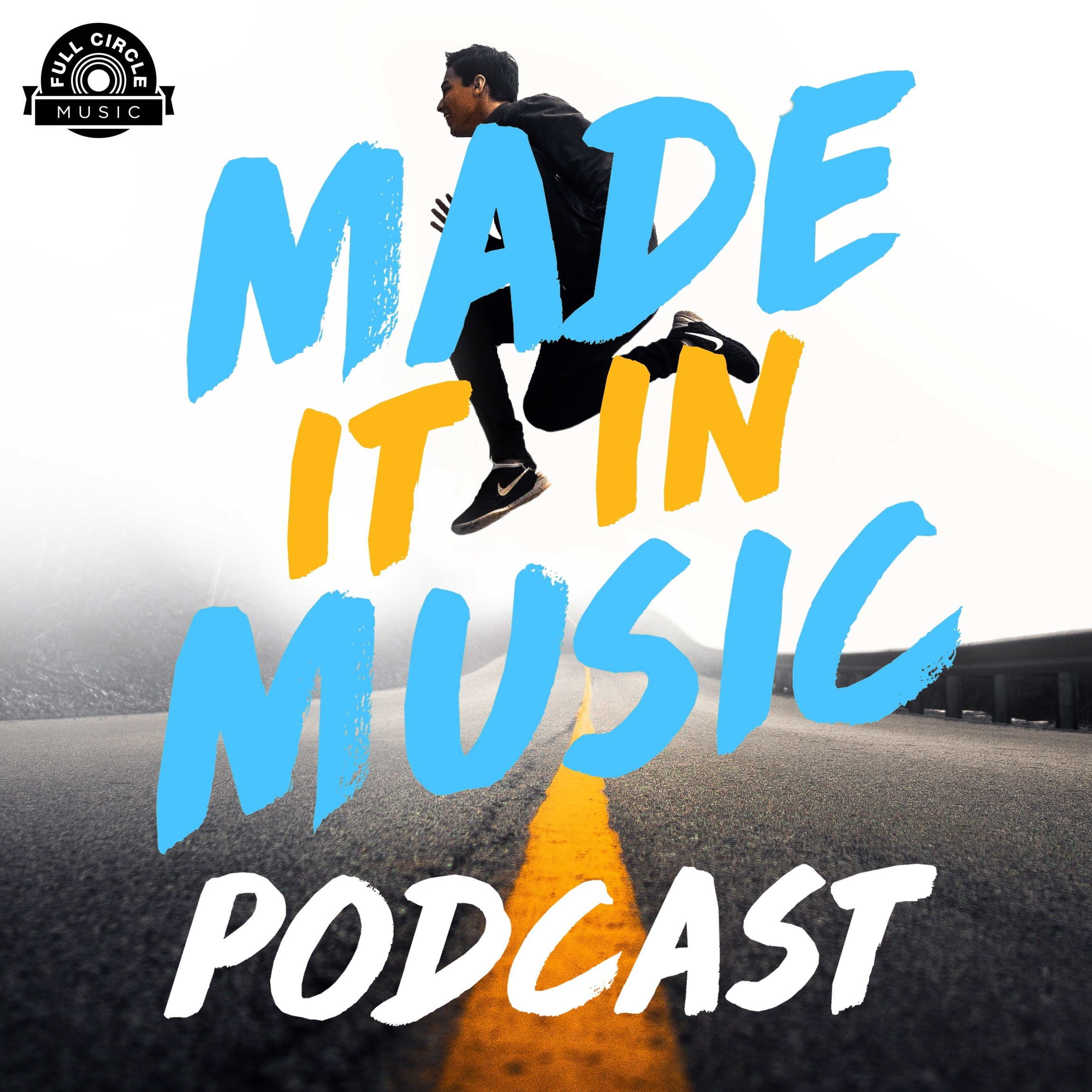 Made It In Music: Interviews With Artists, Songwriters, And Music Industry  Pros by Full Circle Music: A Record Label & Songwriting / Music Production  ...