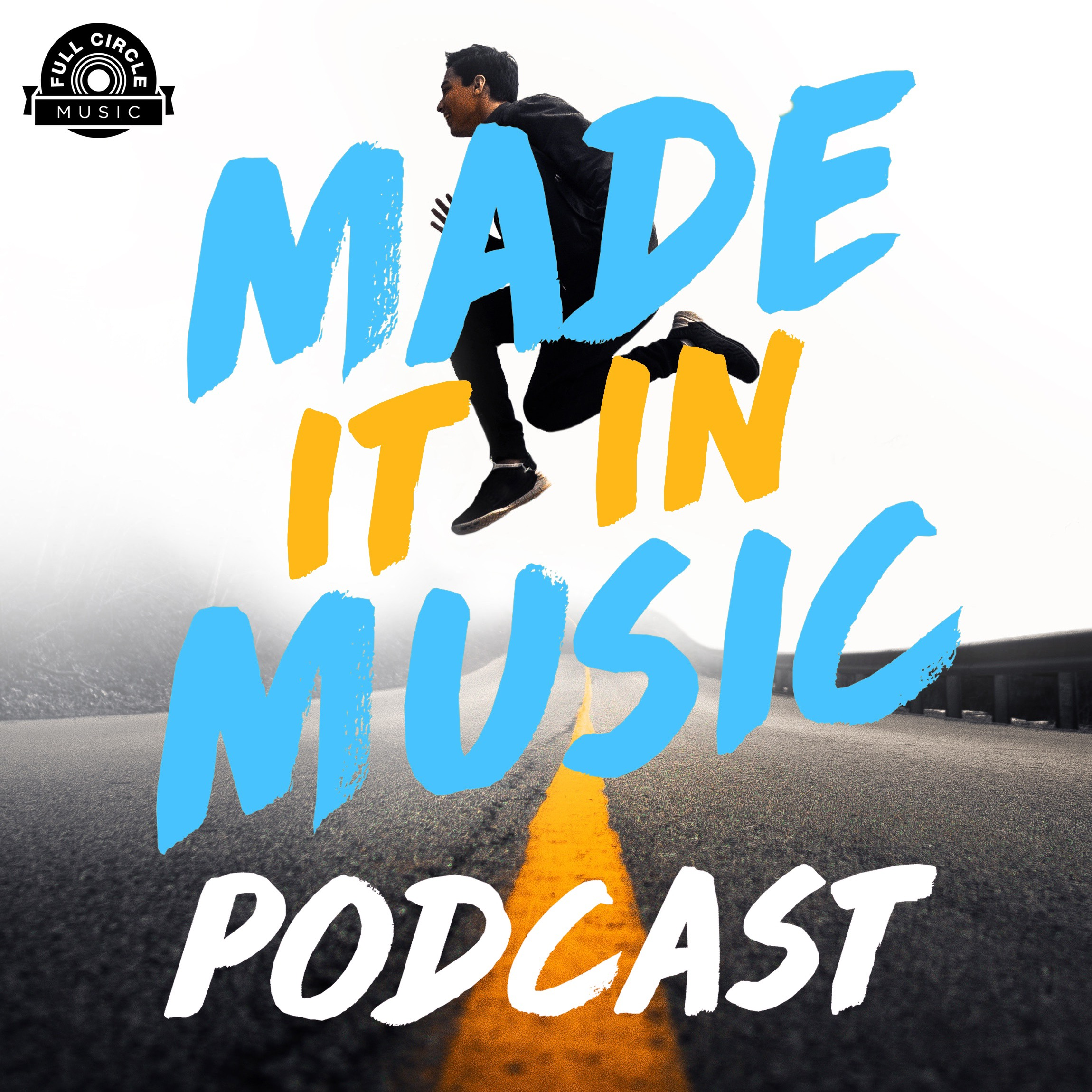Made It In Music: Interviews With Artists, Songwriters, And