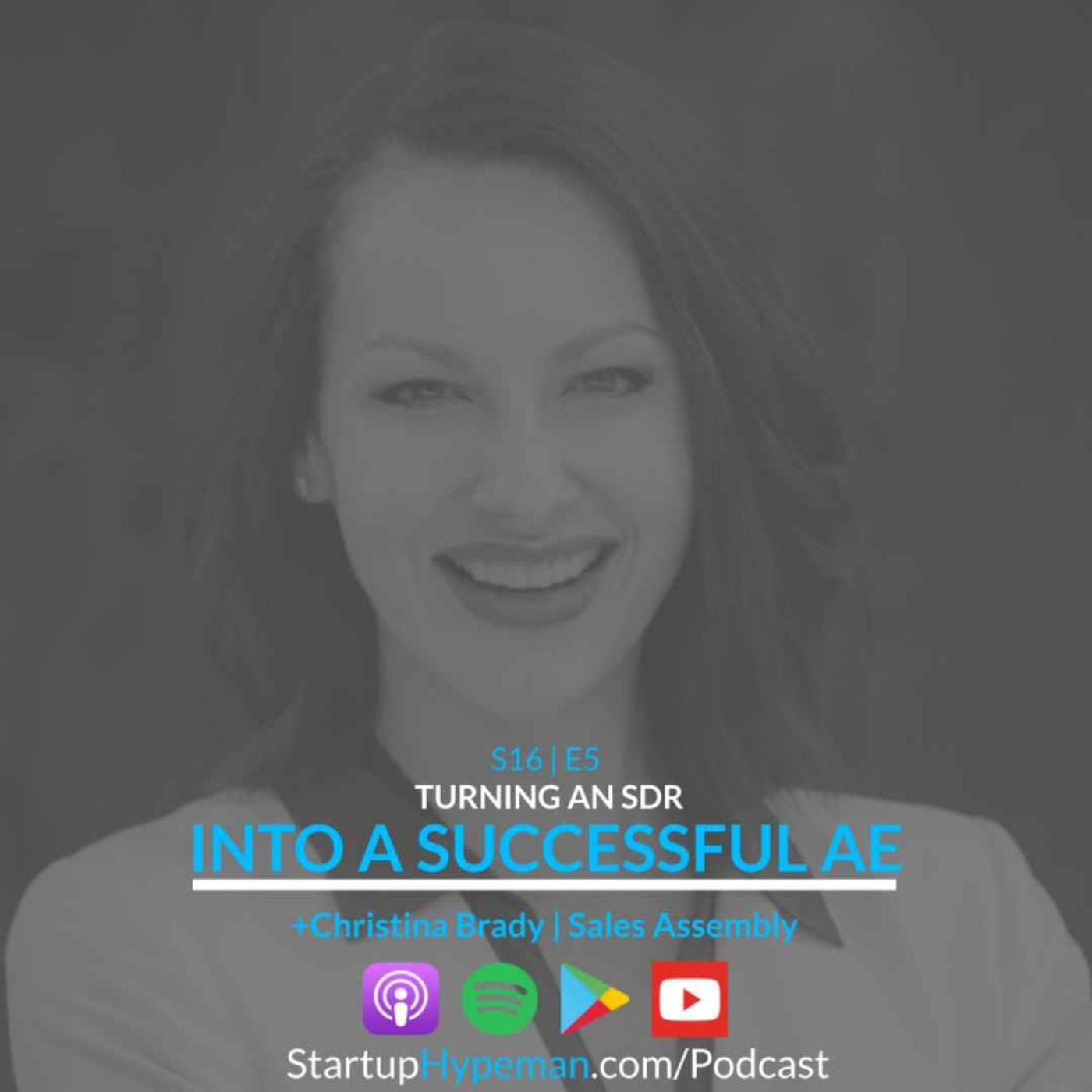 S16E5: Turning an SDR into a Successful AE with Sales Assembly President Christina Brady
