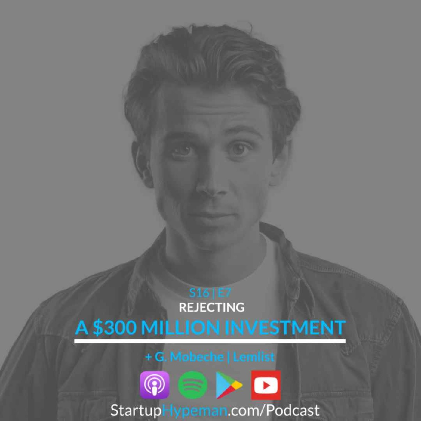 S16E7: REJECTING a $30 Million Investment with lemlist CEO G. Mobeche