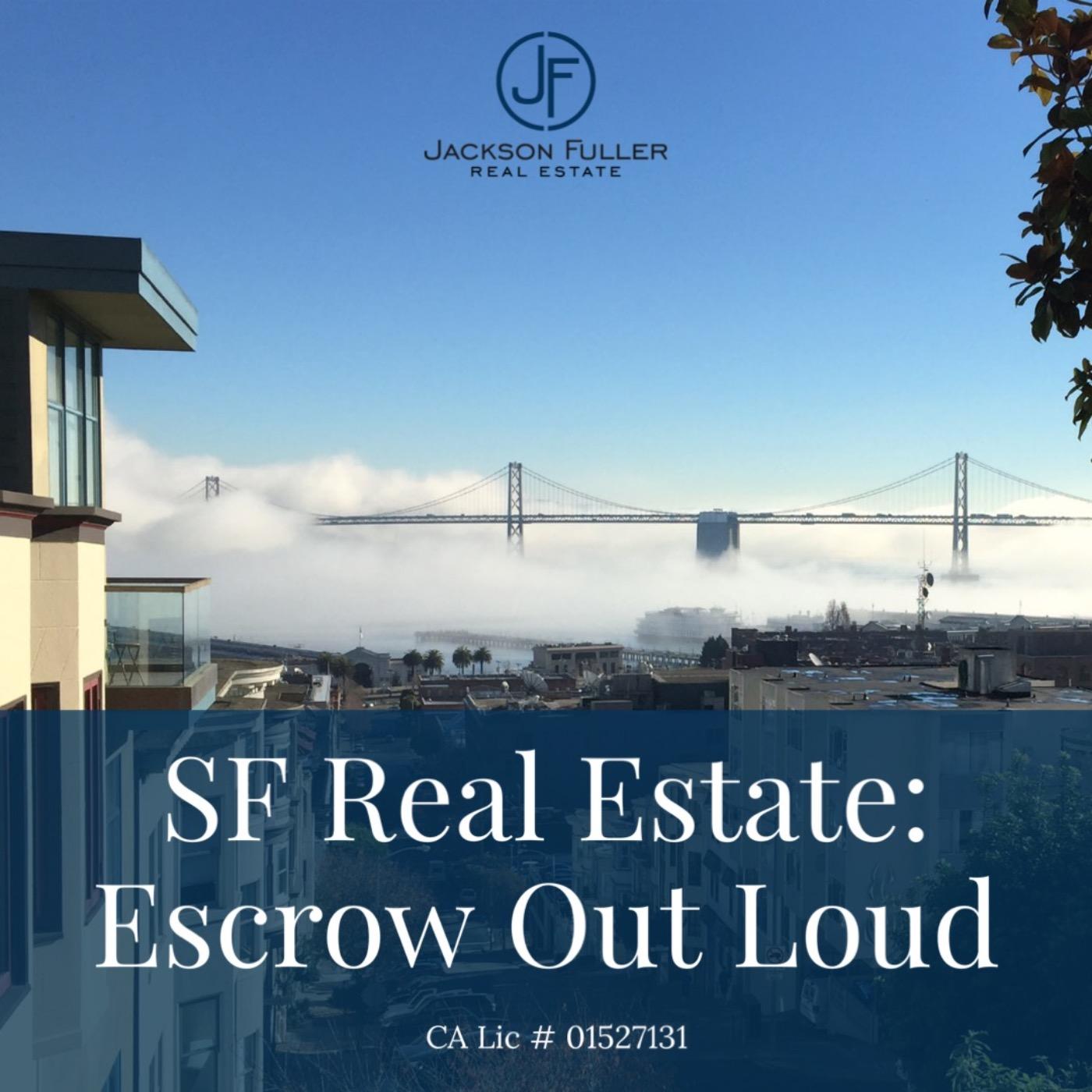 San Francisco Real Estate: Escrow Out Loud