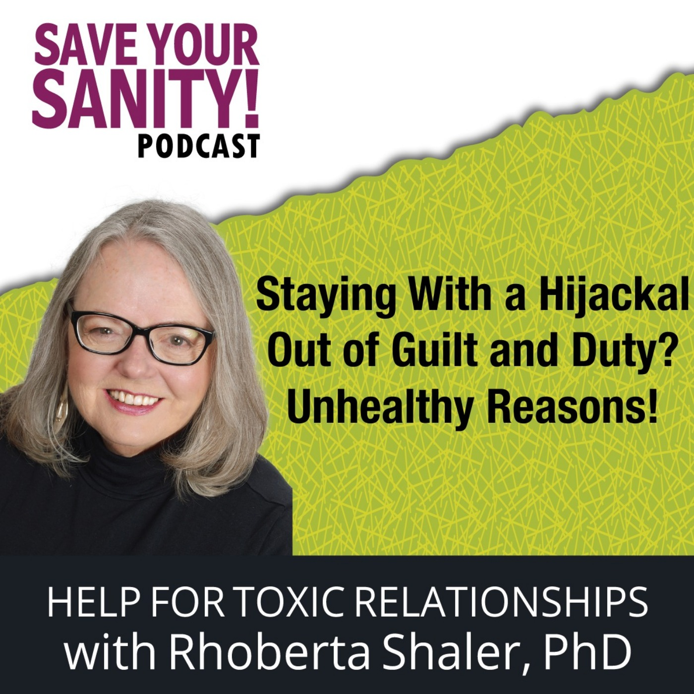 Staying With a Hijackal Out of Guilt and Duty? Unhealthy Reasons!