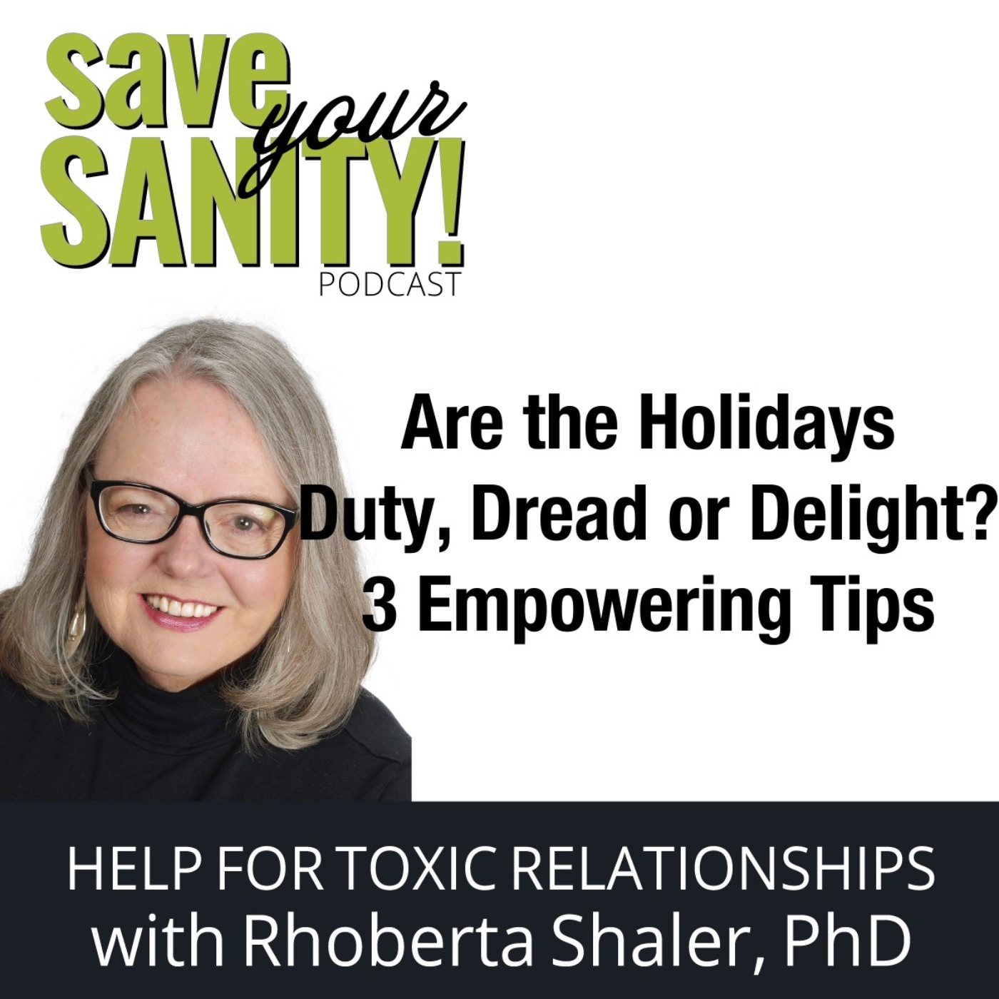 Are the Holidays Duty, Dread or Delight? 3 Empowering Tips -  Dr. Rhoberta Shaler