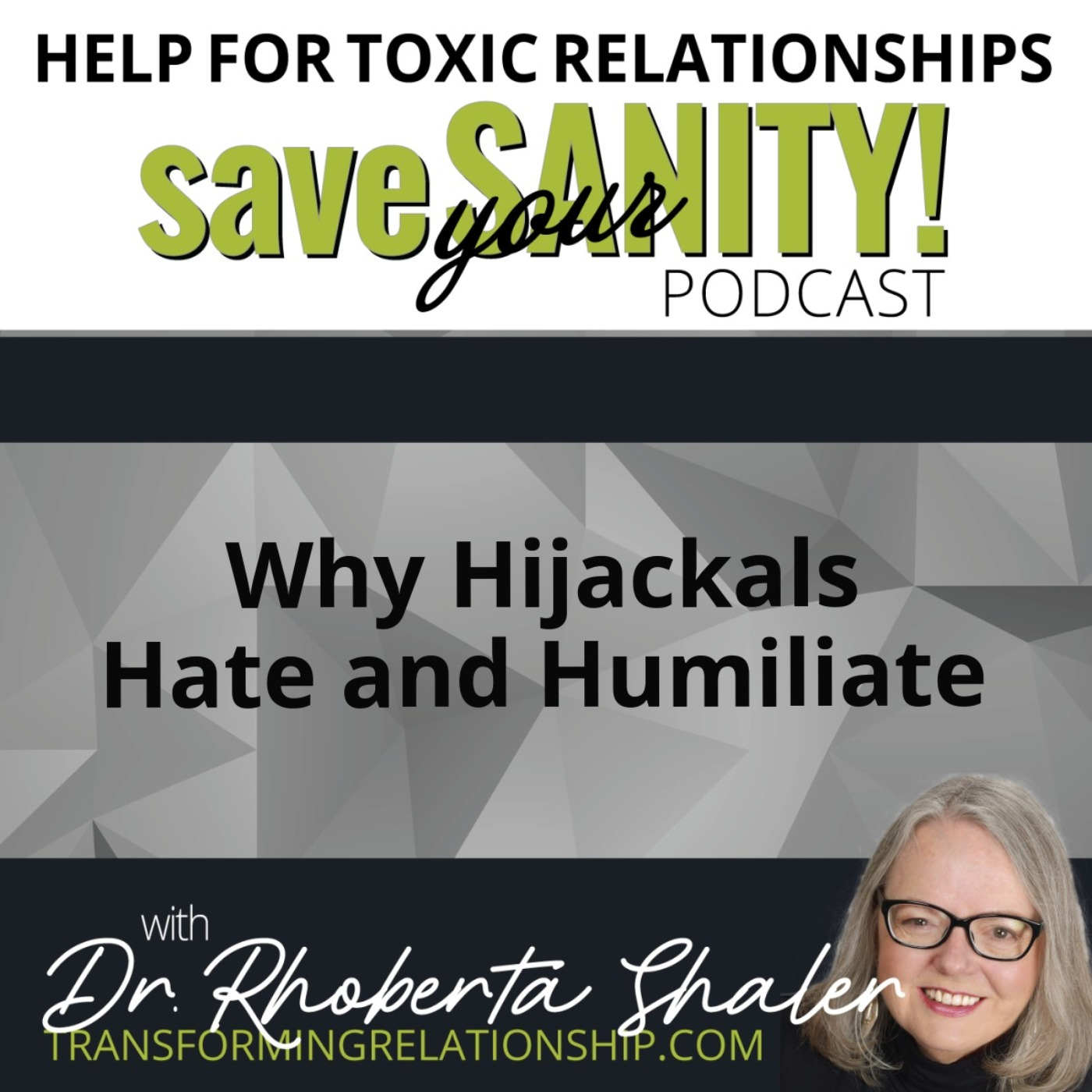Why Hijackals Hate and Humiliate - Dr. Rhoberta Shaler