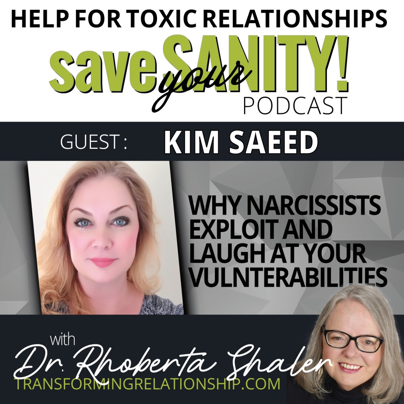 Why Narcissists Exploit And Laugh At Your Vulnerabilities  Guest: KIM SAEED