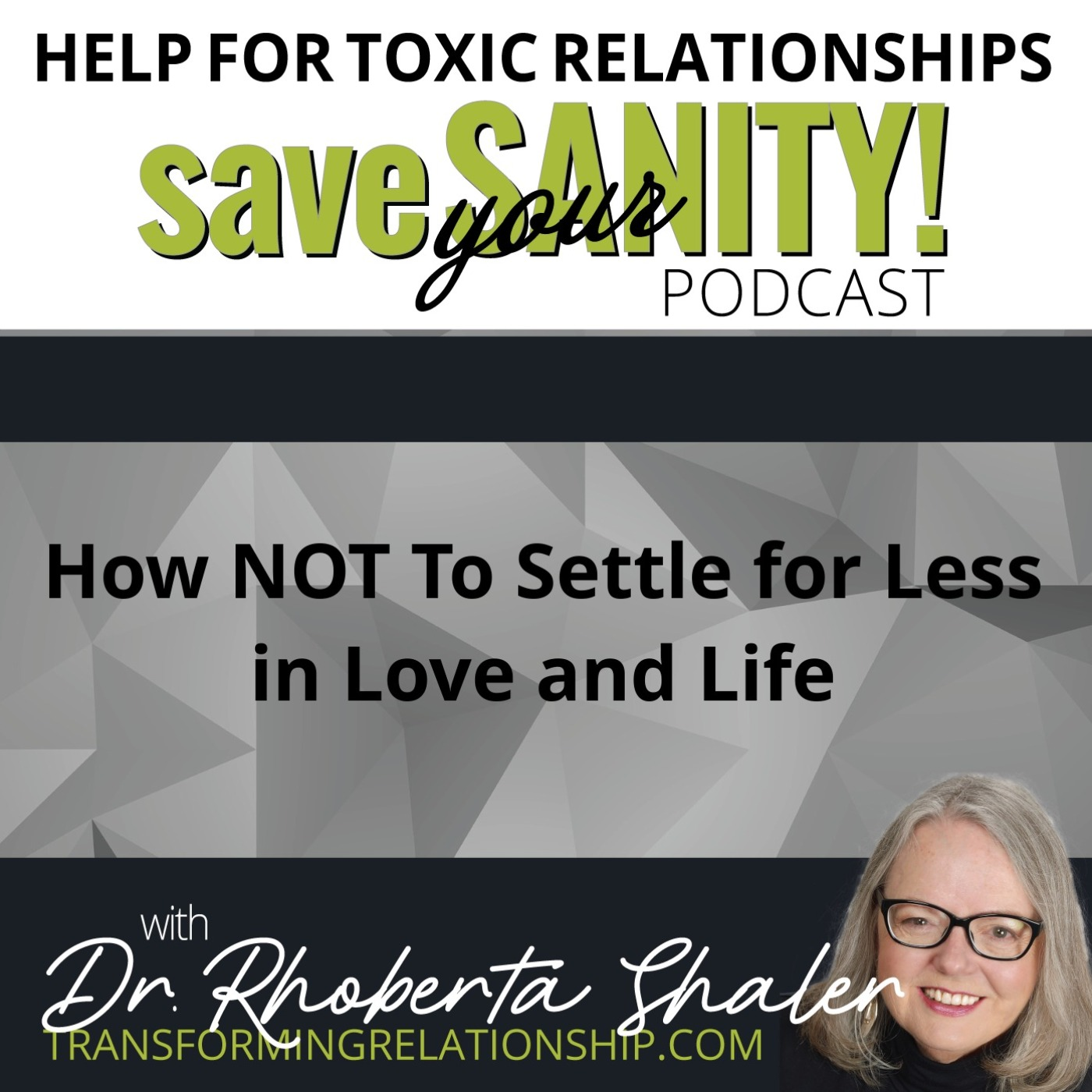 How Not To Settle For Less In Life And Love - Dr. Rhoberta Shaler