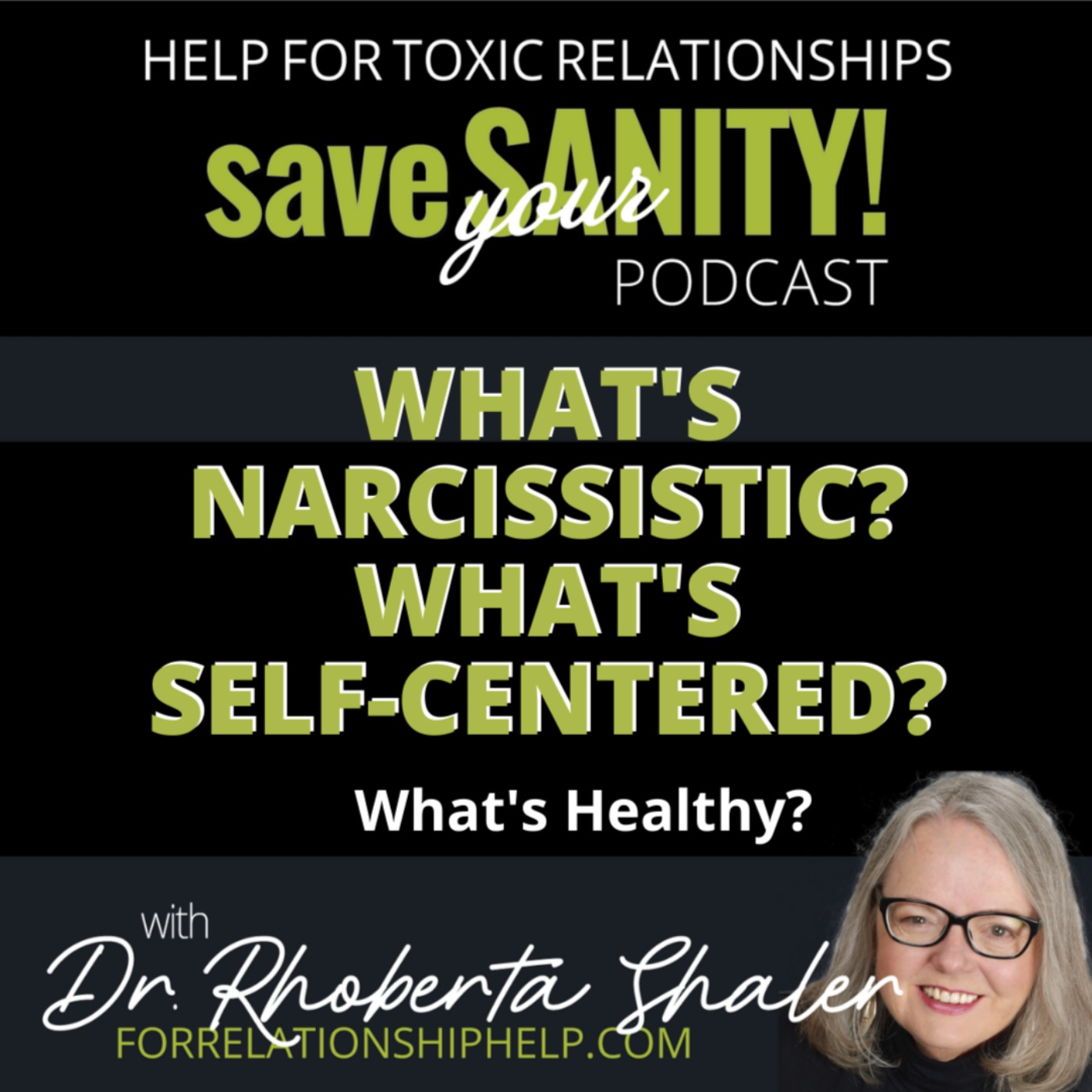 What's Narcissistic? What's Self-Centered,? What's Healthy?