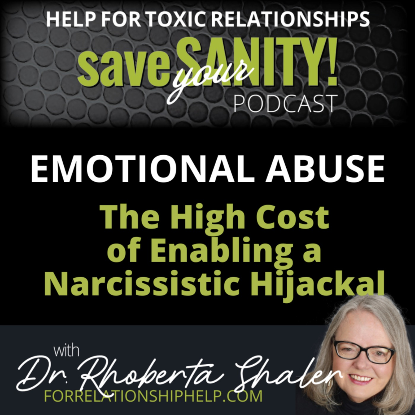 EMOTIONAL ABUSE: The High Cost of Enabling a Narcissistic Hijackal