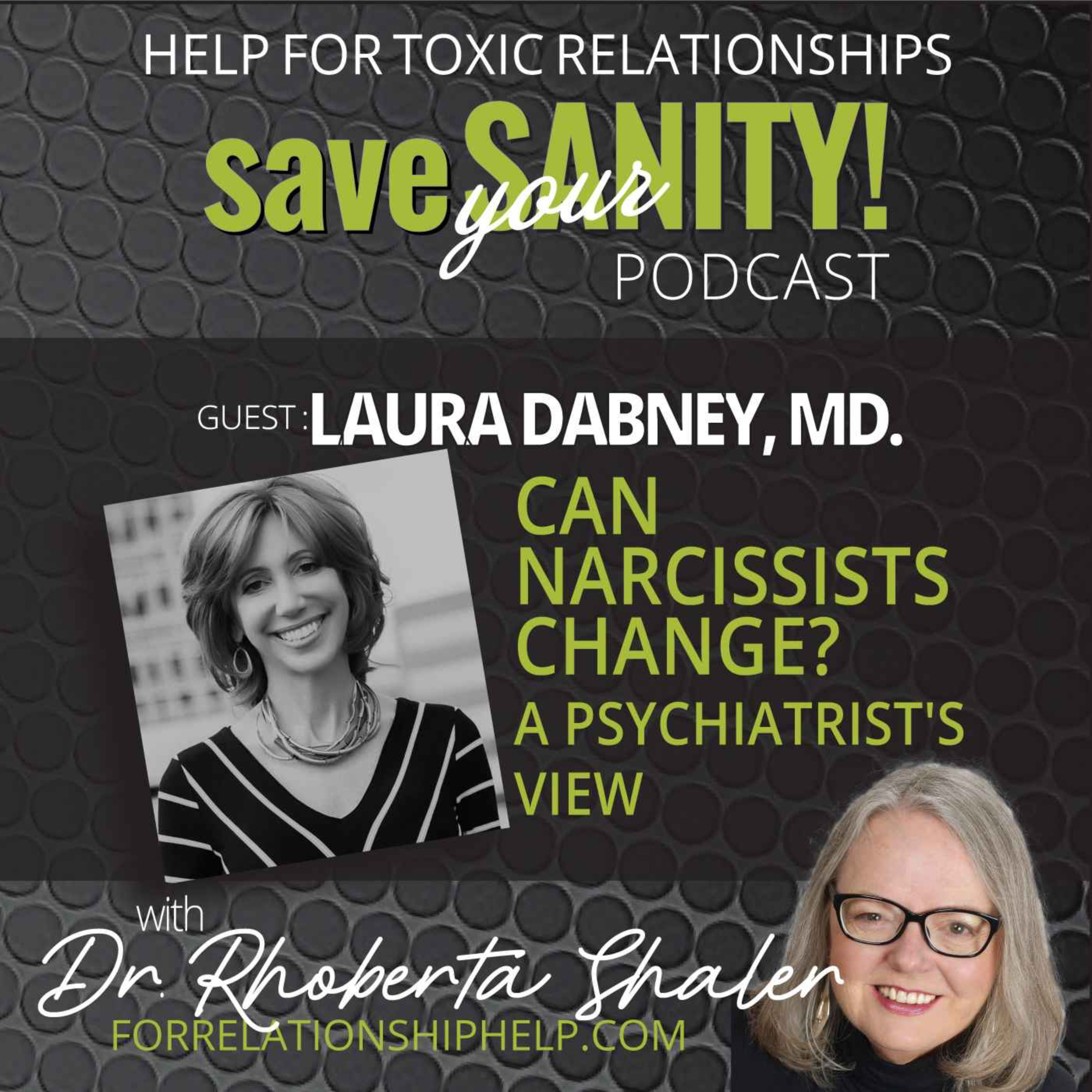 Can Narcissists Actually Make Lasting Changes to Stop the Abuse? GUEST: Dr. Laura Dabney