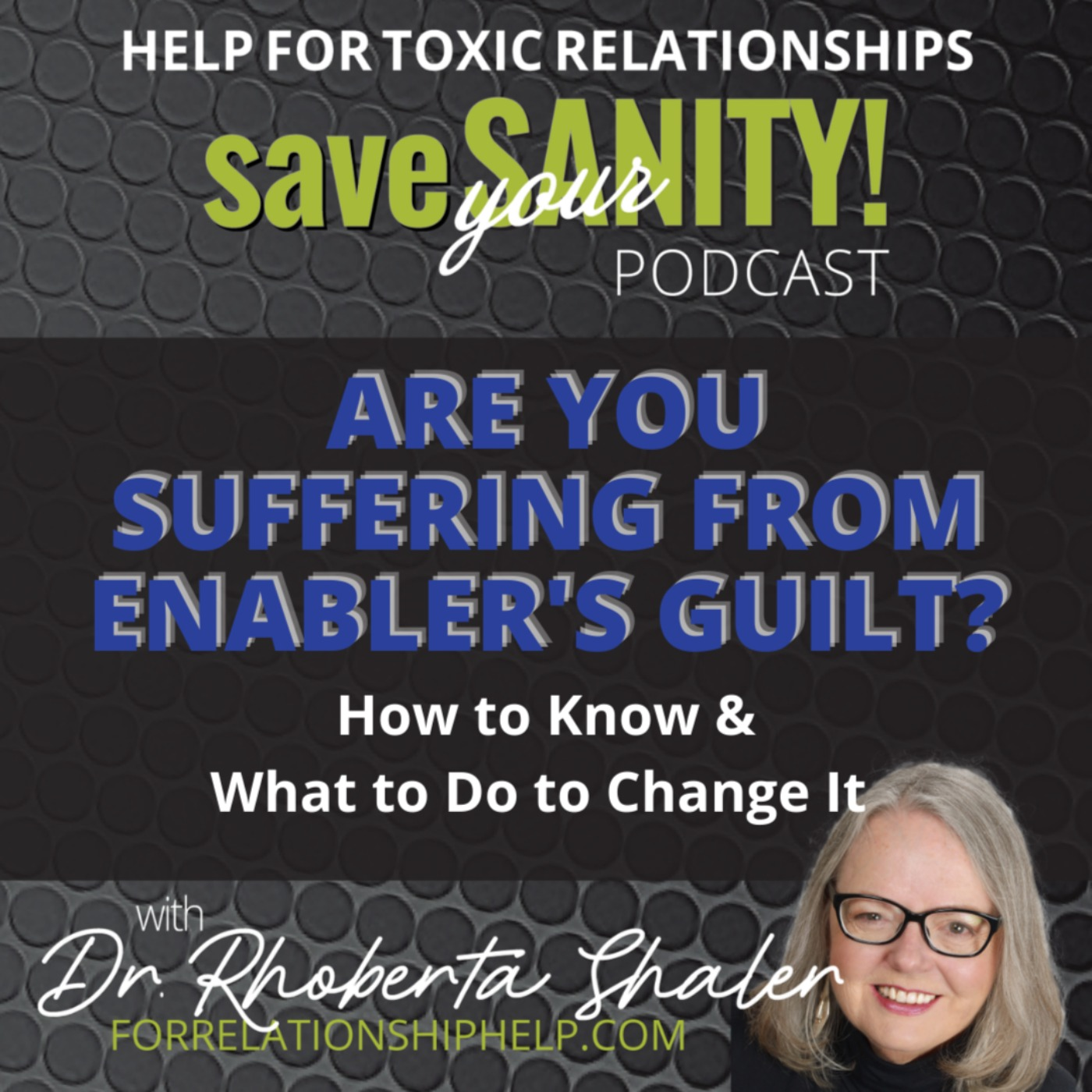 ARE YOU SUFFERING FROM ENABLER'S GUILT?