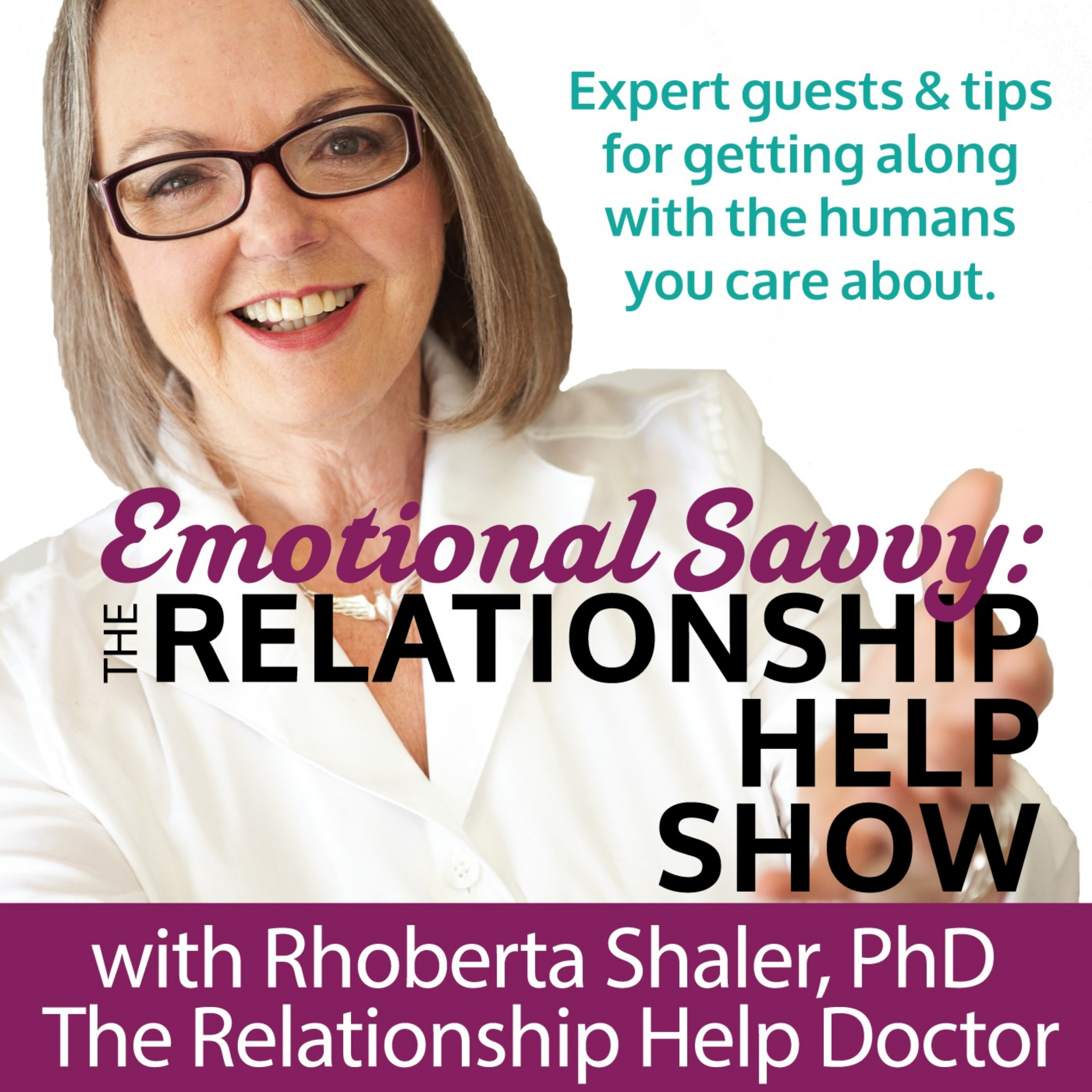 What You Need First If You Want to Have Great Relationships. Host Dr. Rhoberta Shaler