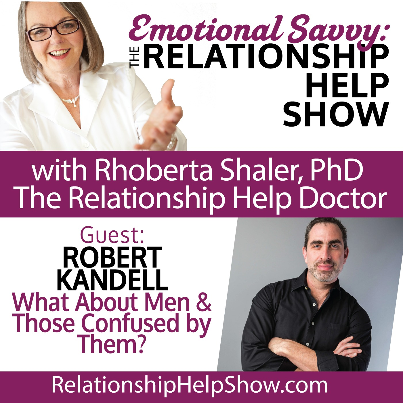 What About Men...and Those Confused By Them? GUEST: Robert Kandell