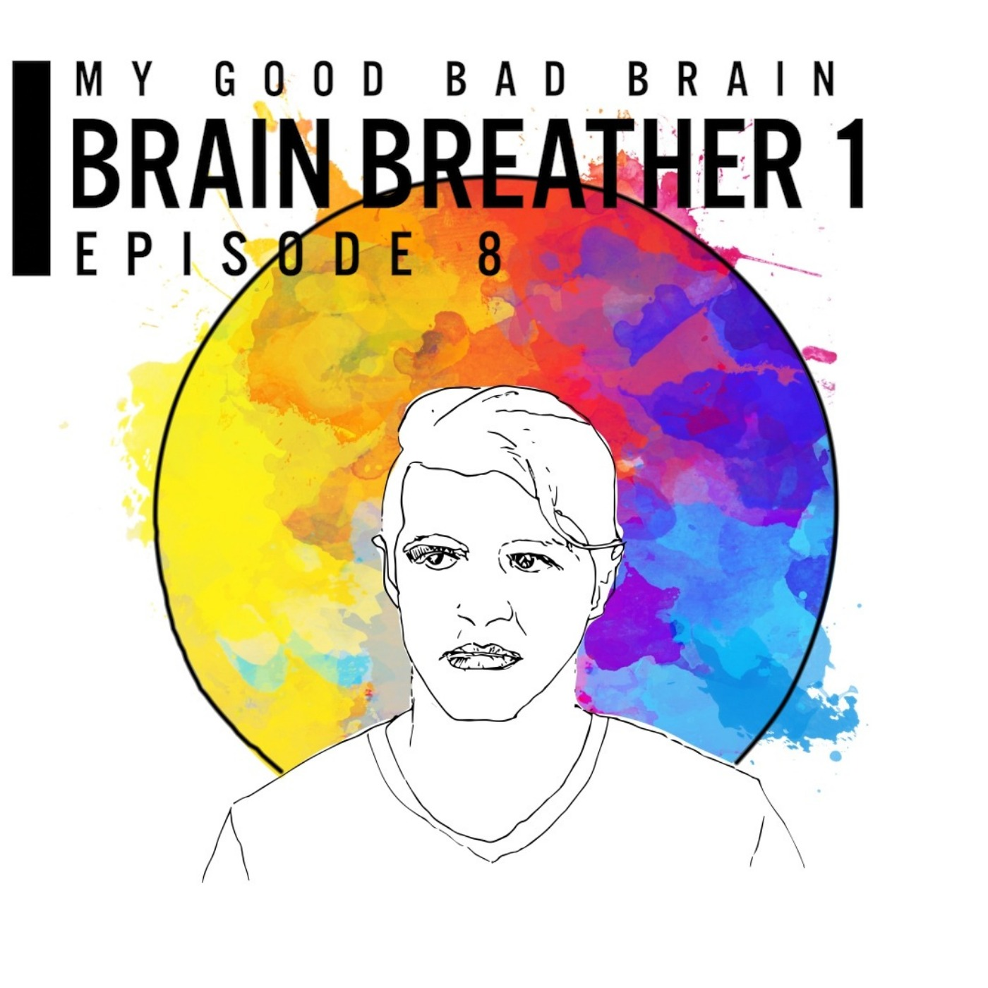 My Good Bad Brain | Podbay