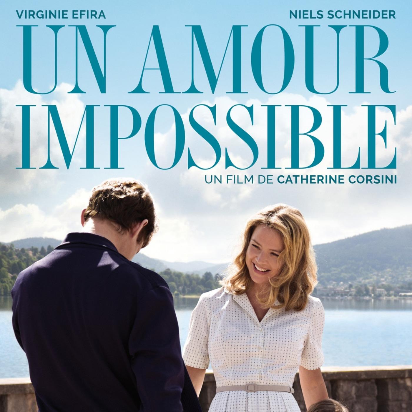 Ciné Parler #20 | Critique du film UN AMOUR IMPOSSIBLE