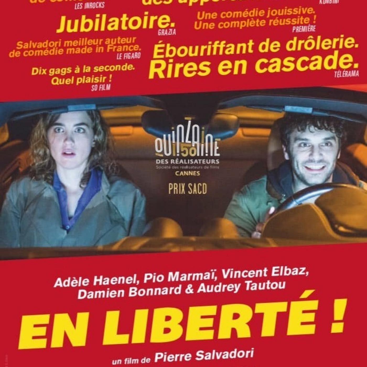 Ciné Parler #21 | Critique du film EN LIBERTE ! de Pierre Salvadori