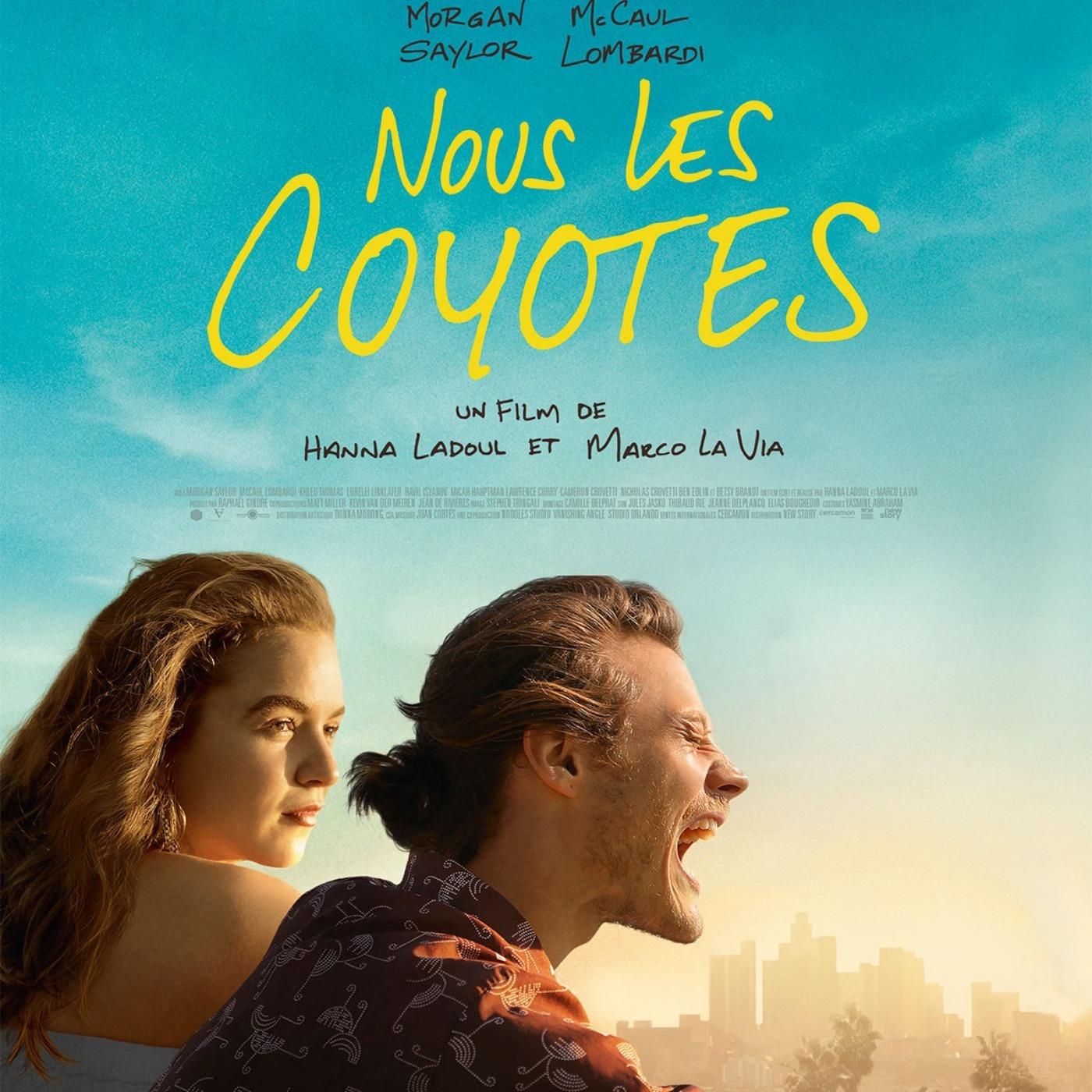 Ciné Parler #29 | Critique du film NOUS LES COYOTES