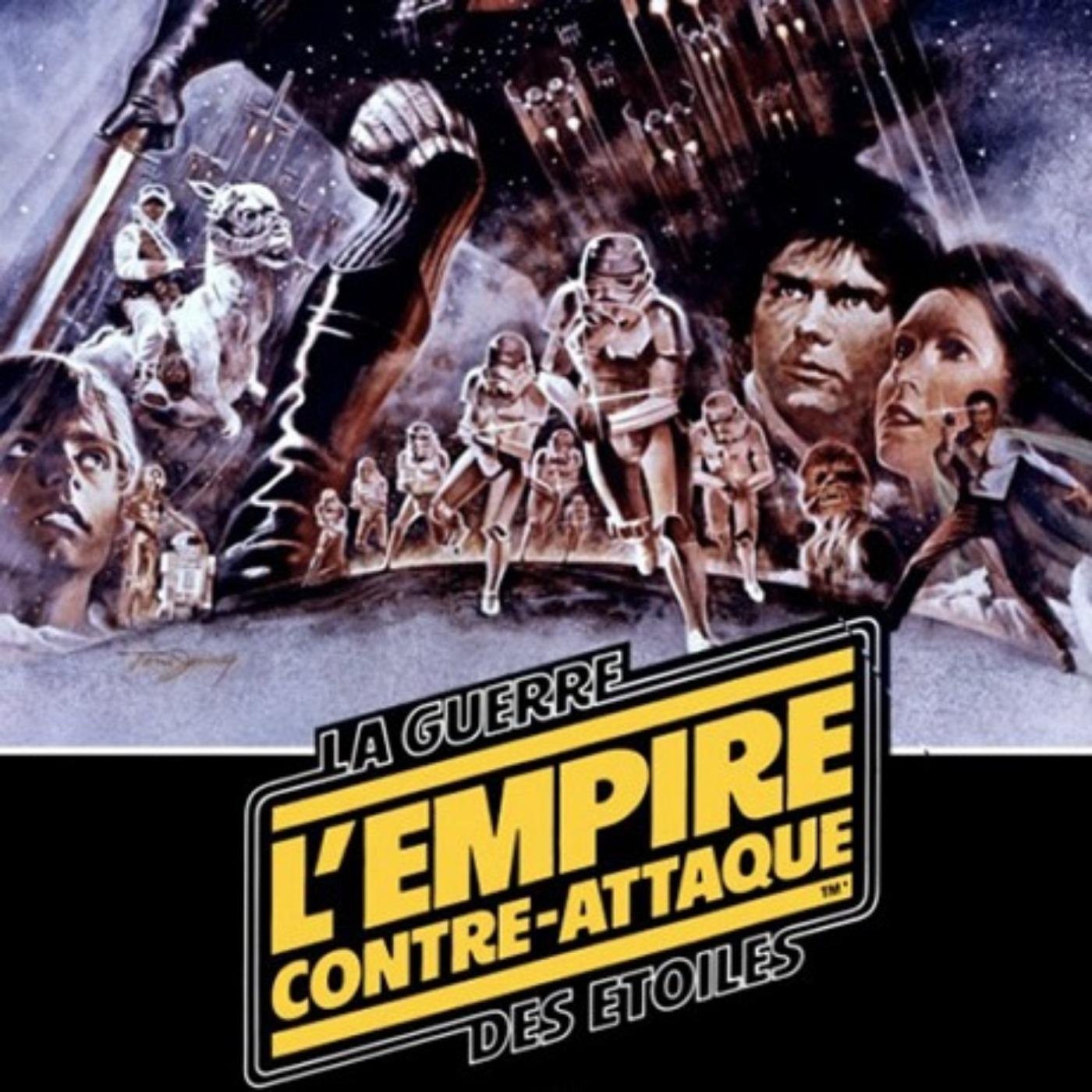 PODCAST CINEMA | SAGA STAR WARS #4 | L'EMPIRE CONTRE ATTAQUE - COULISSES ET ANECDOTES / CinéMaRadio