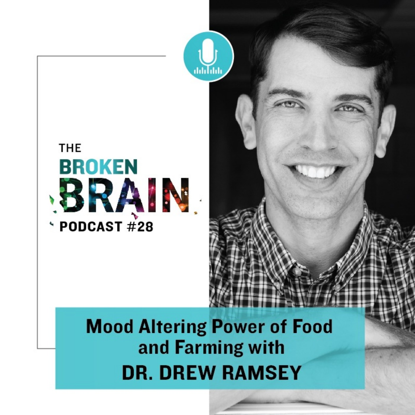 #28: Mood Altering Power of Food and Farming with Dr. Drew Ramsey