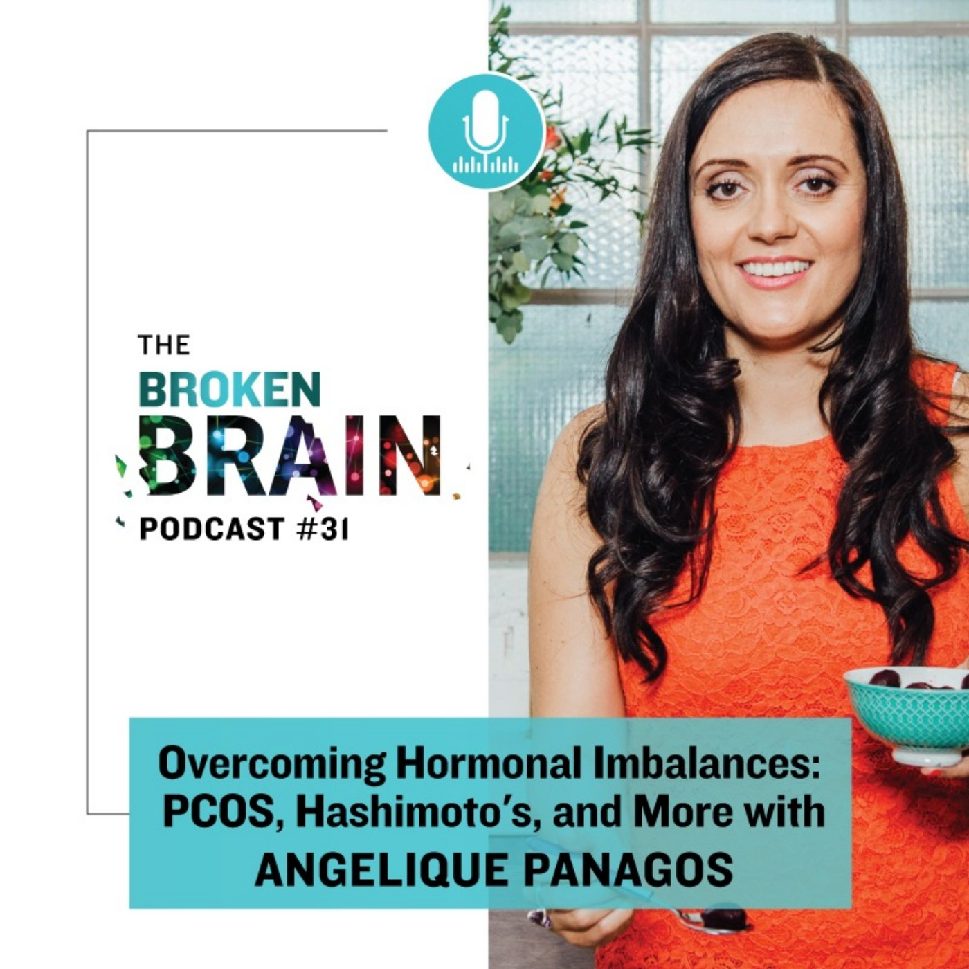 #31: Overcoming Hormonal Imbalances: PCOS, Hashimoto's, and More with Angelique Panagos