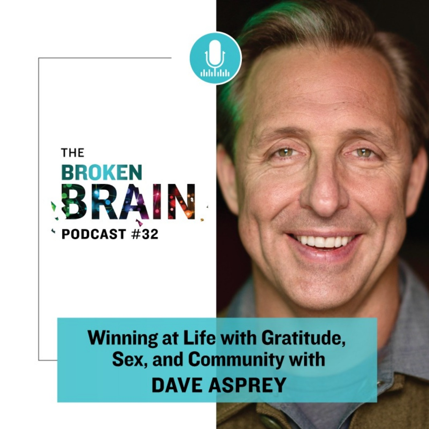 #32: Winning at Life through Gratitude, Sex, and Community with Dave Asprey