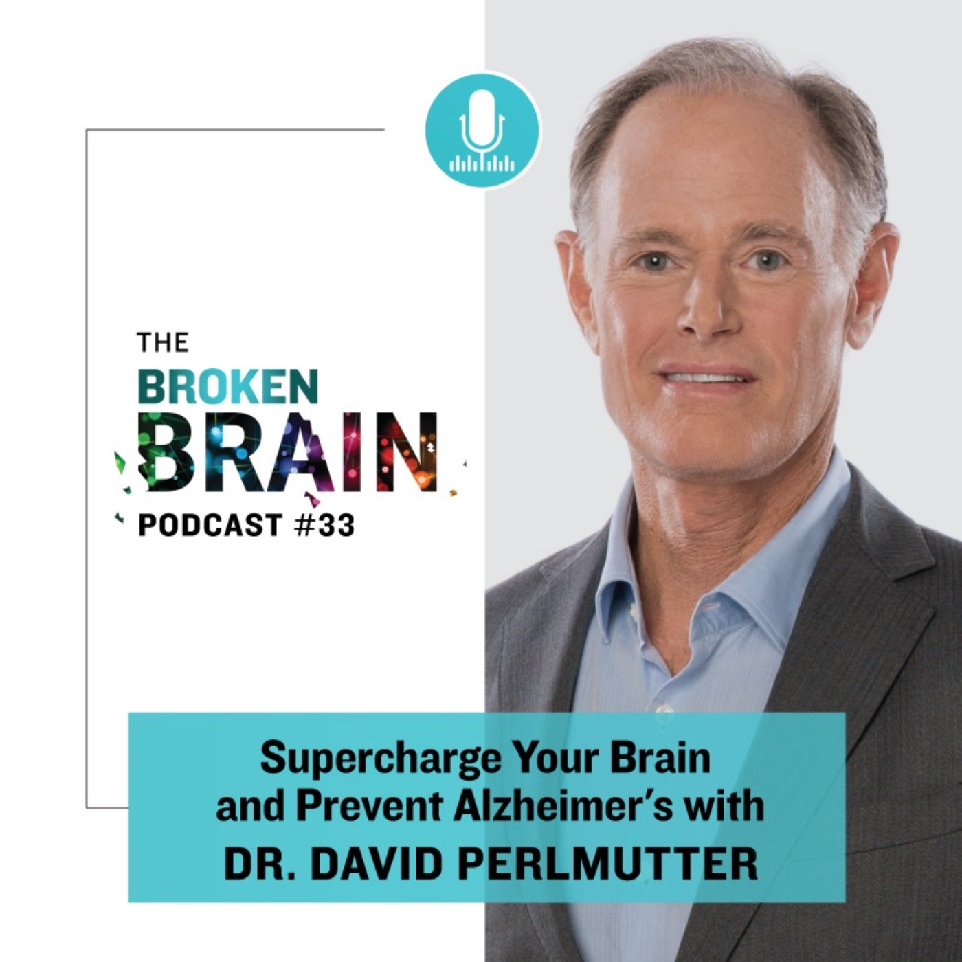 #33: Supercharge Your Brain and Prevent Alzheimer's with Dr. David Perlmutter
