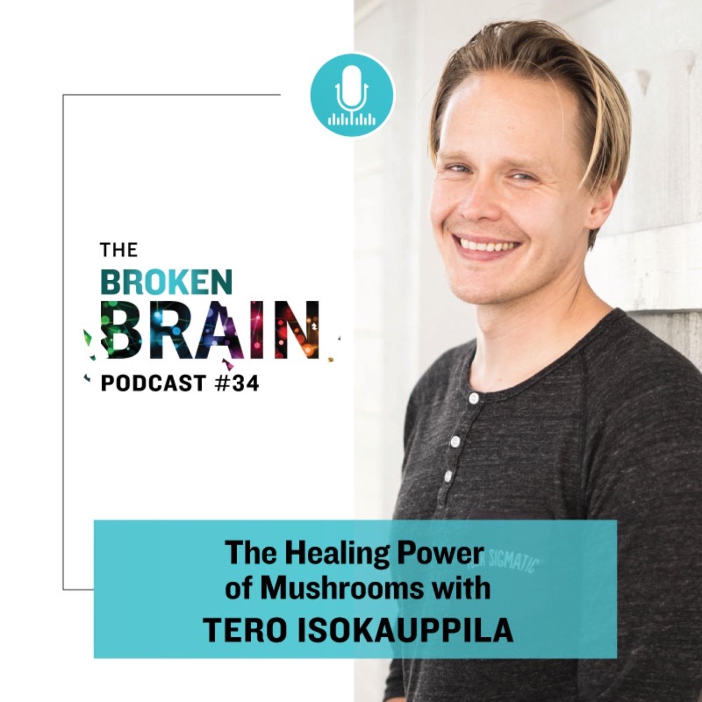 #34: The Healing Power of Mushrooms with Tero Isokauppila