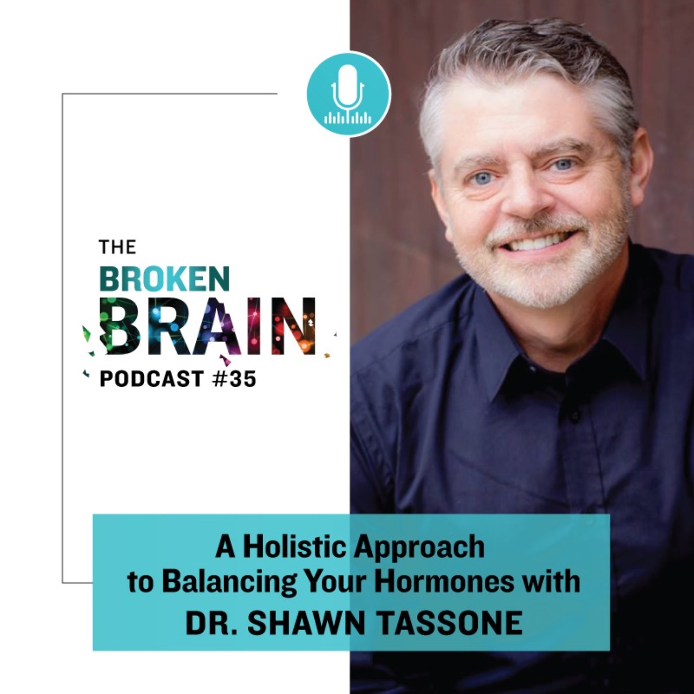 #35: A Holistic Approach to Balancing Your Hormones with Dr. Shawn Tassone