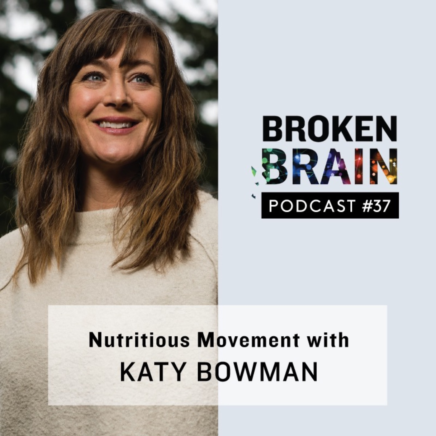 #37: Nutritious Movement with Katy Bowman