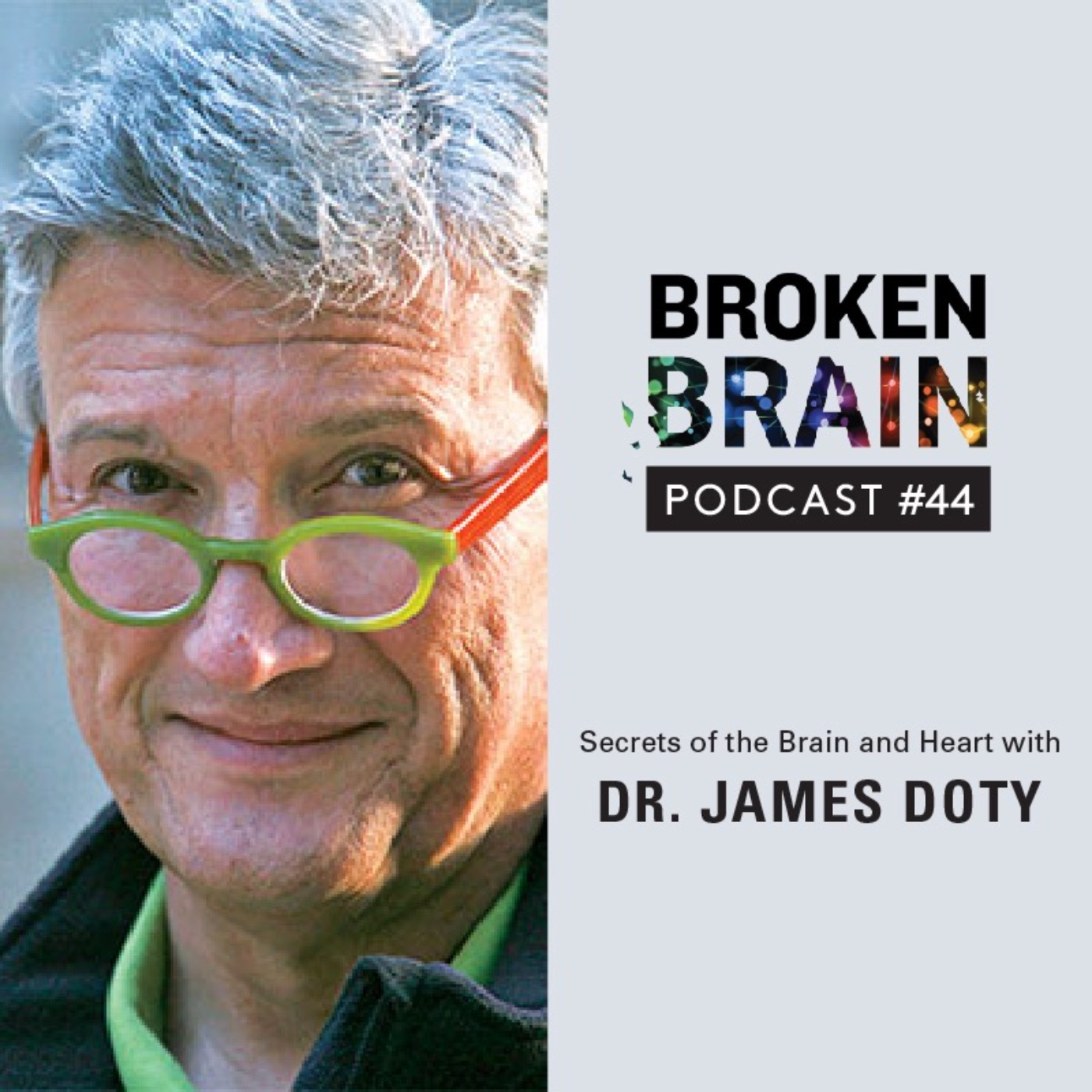 #44: Secrets of the Brain and Heart with Dr. James Doty