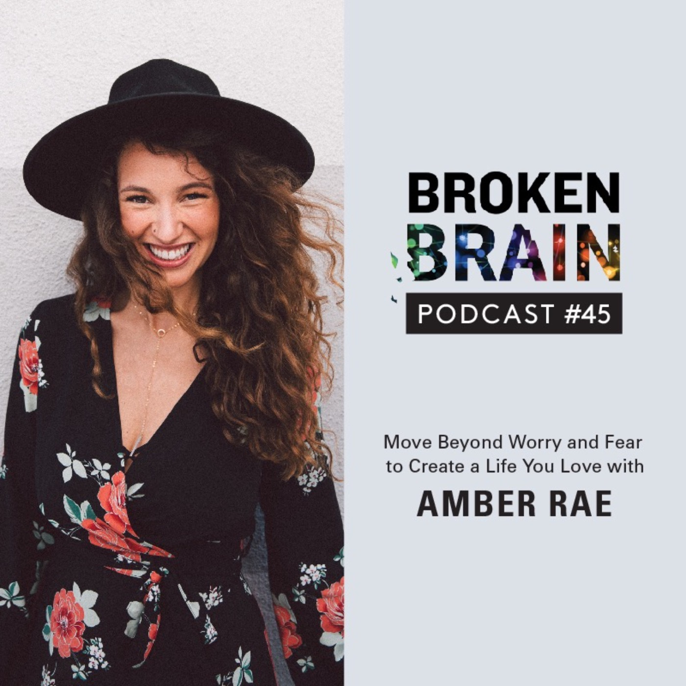 #45: Move Beyond Worry and Fear to Create a Life You Love with Amber Rae