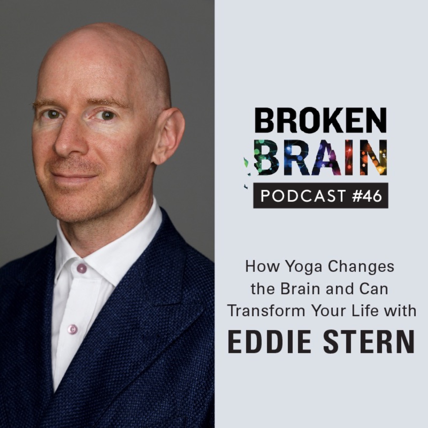 #46: How Yoga Changes the Brain and Can Transform Your Life with Eddie Stern
