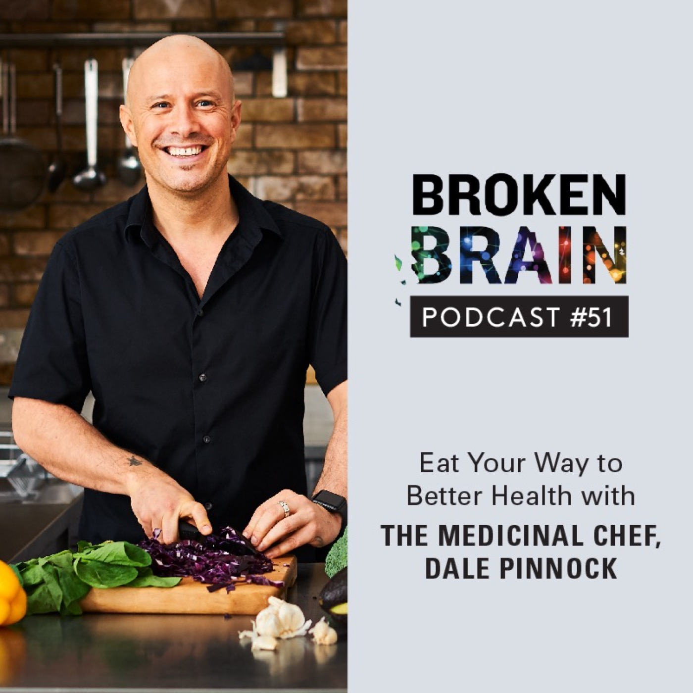 #51: Eat Your Way to Better Health with The Medicinal Chef, Dale Pinnock