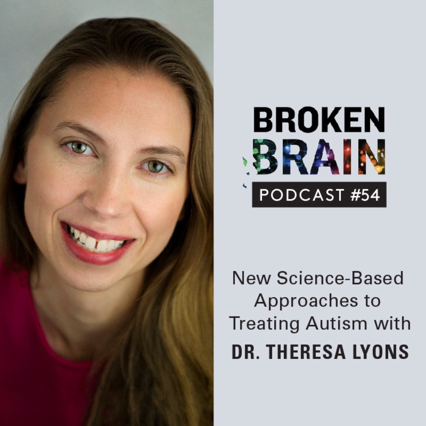 #54: New Science-Based Approaches to Treating Autism with Dr. Theresa Lyons